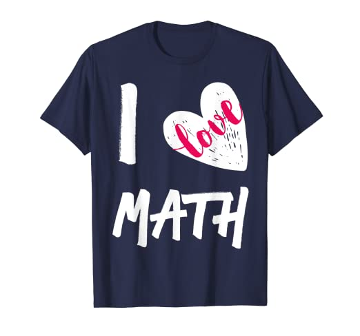 e5c8a2c7 Image Unavailable. Image not available for. Color: I Love Math Shirt ...