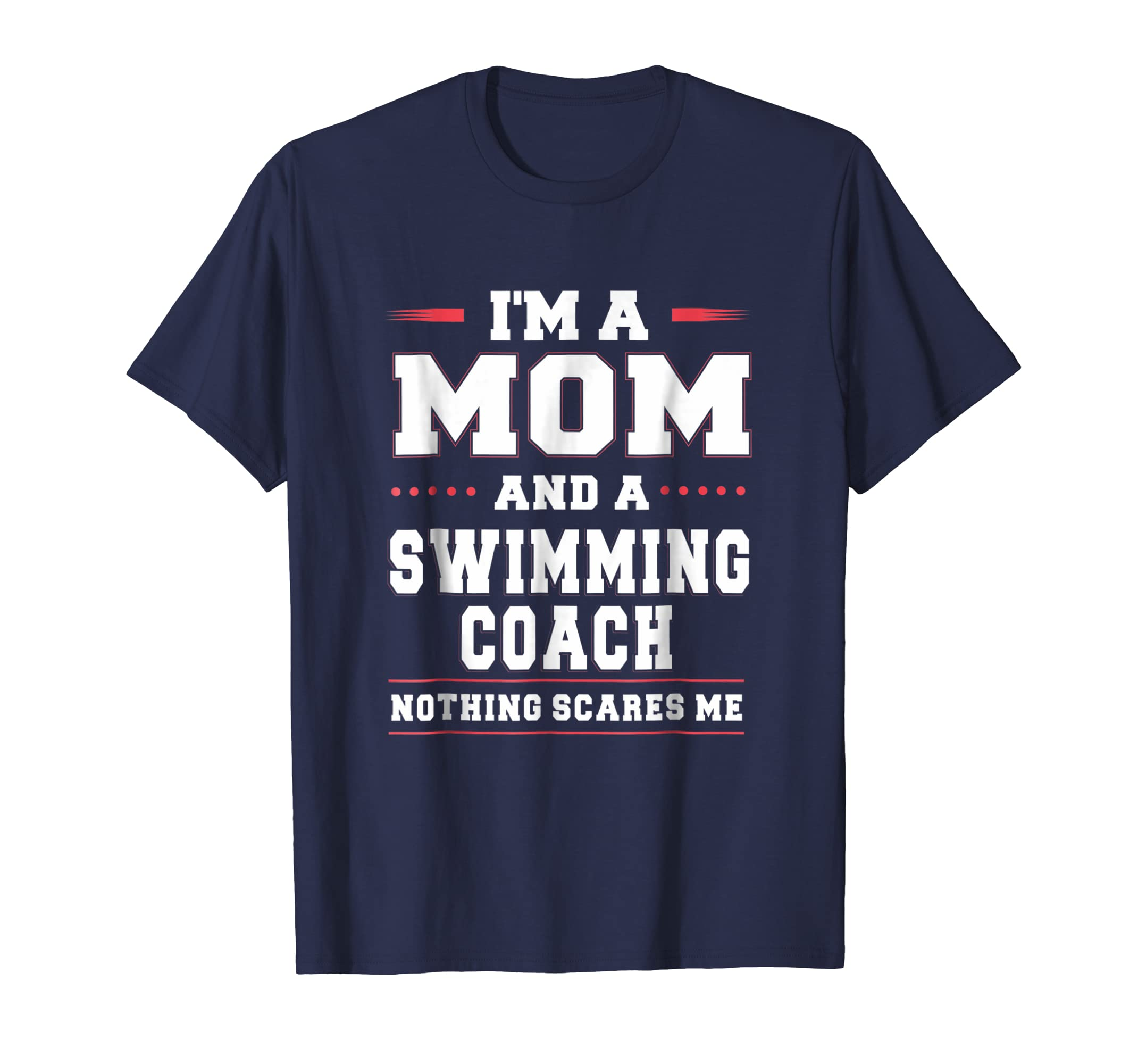 A Mom And A Swimming Coach Nothing Scares Me Women T Shirt-ln