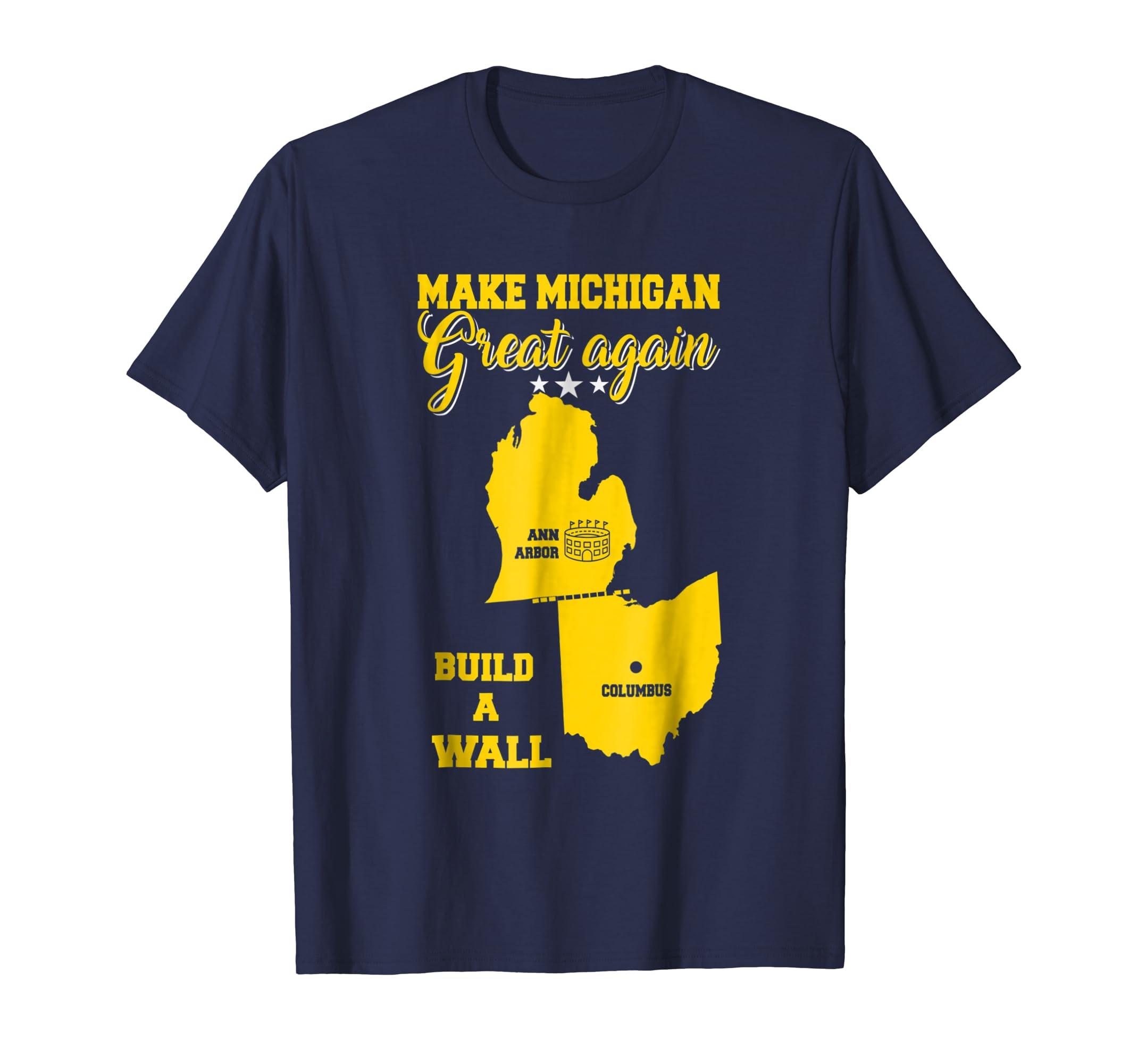 Make Michigan Great Again Build A Wall T-Shirt-Awarplus