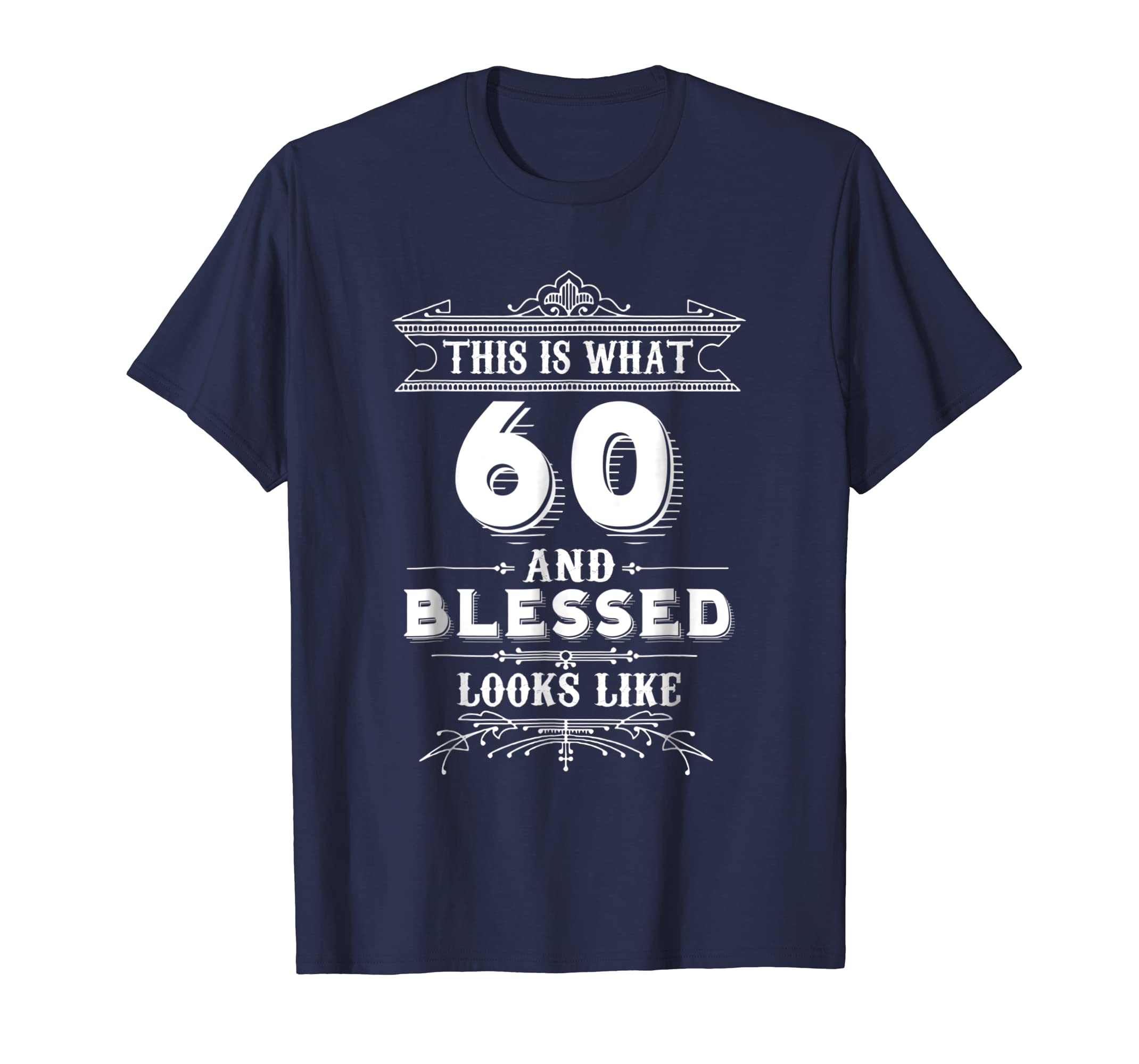 Funny T Shirt For 60 Year Old Man Woman Happy Birthday Gifts