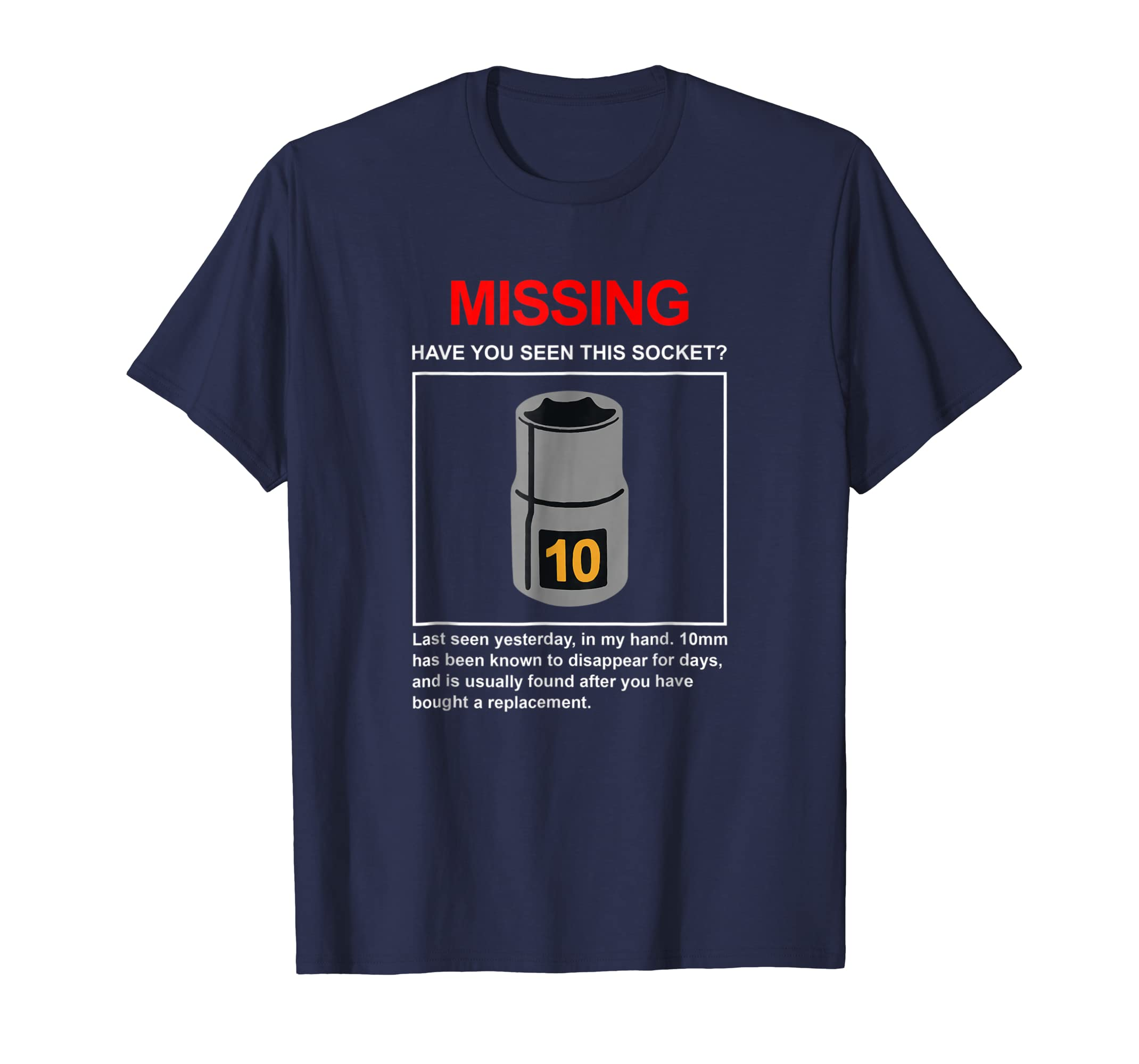 10mm Socket Missing Have You Seen This Socket? Shirt Gift-azvn