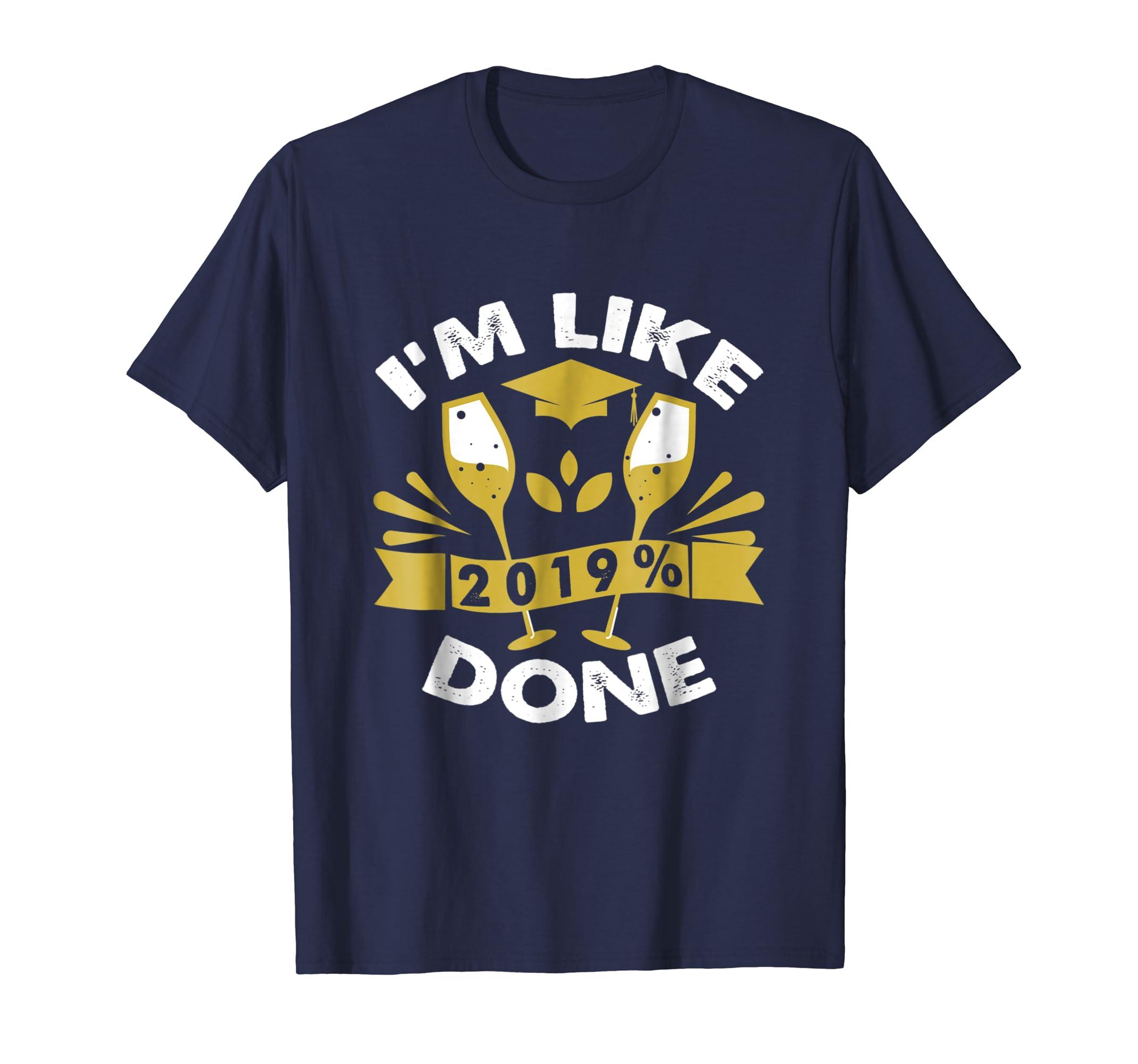 2019% Done High School Senior Graduation Gift Party tshirt-azvn