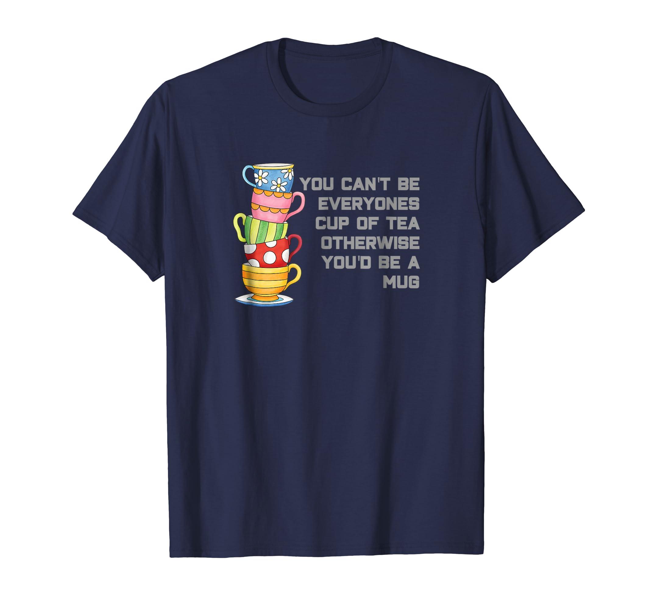 Cup of Tea   Mug T Shirt coffee