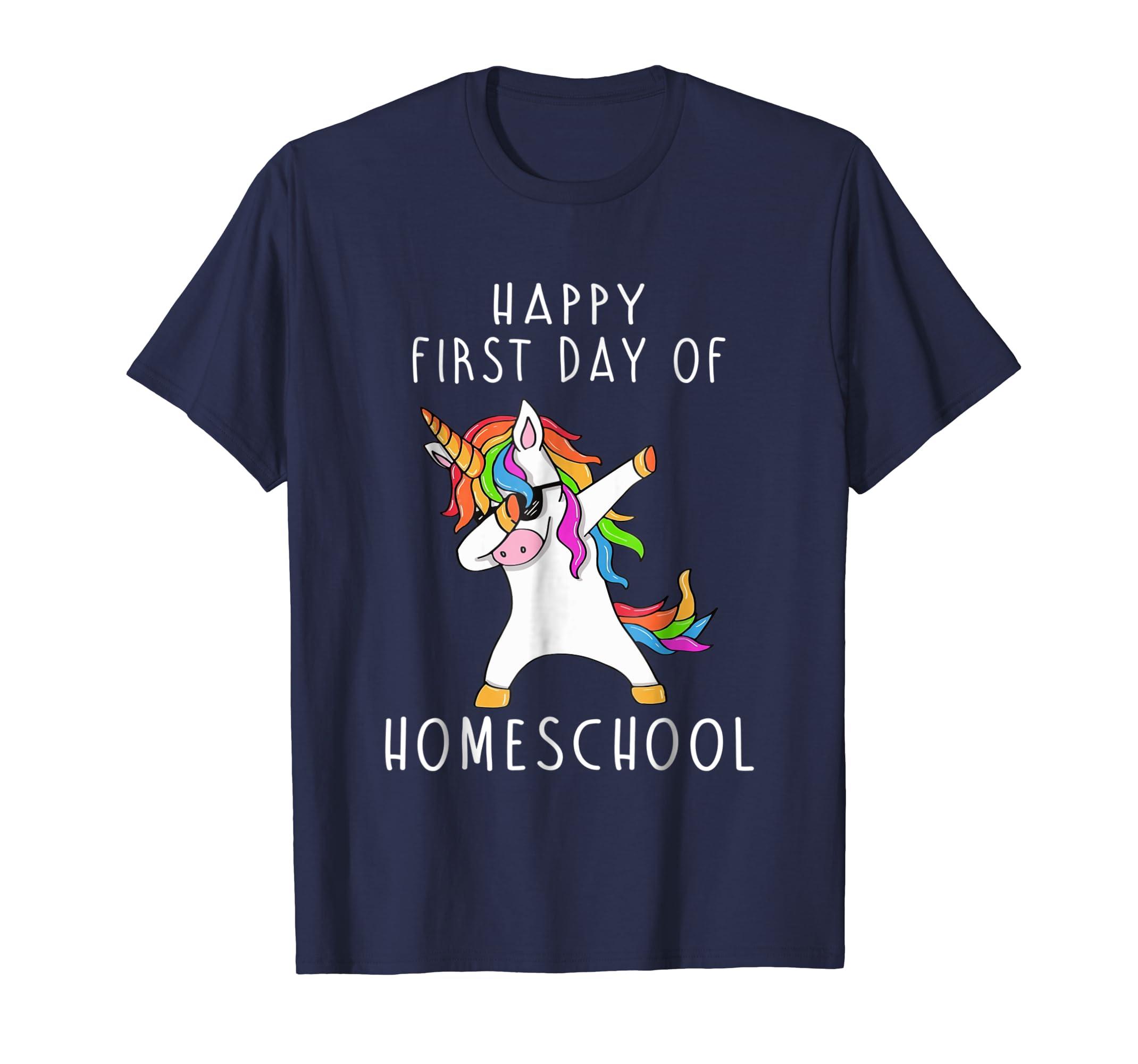 HOMESCHOOL Shirt   Happy First Day Of HOMESCHOOL Shirt-Teesml