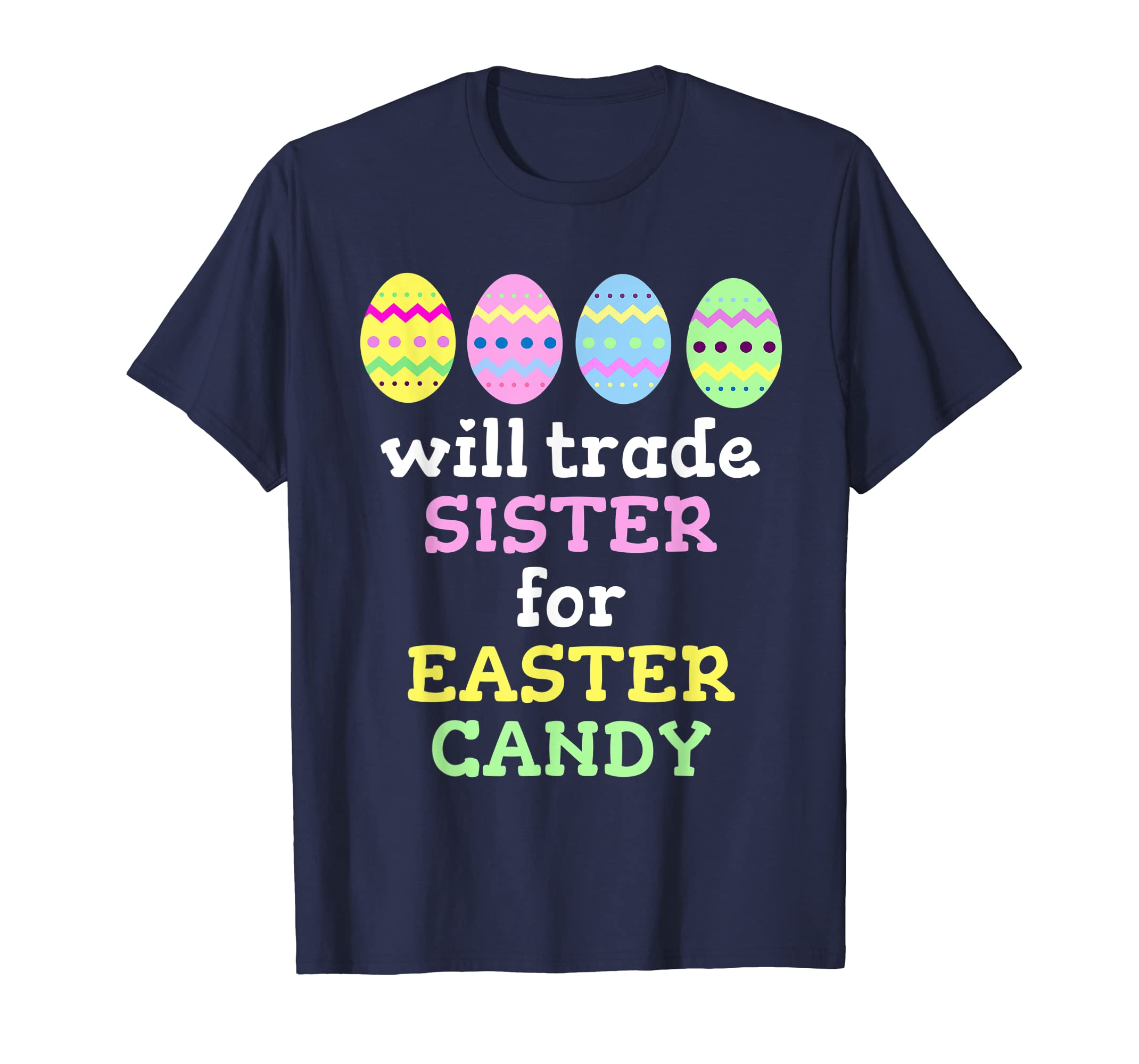 Will Trade Sister For Easter Candy T-Shirt-ANZ