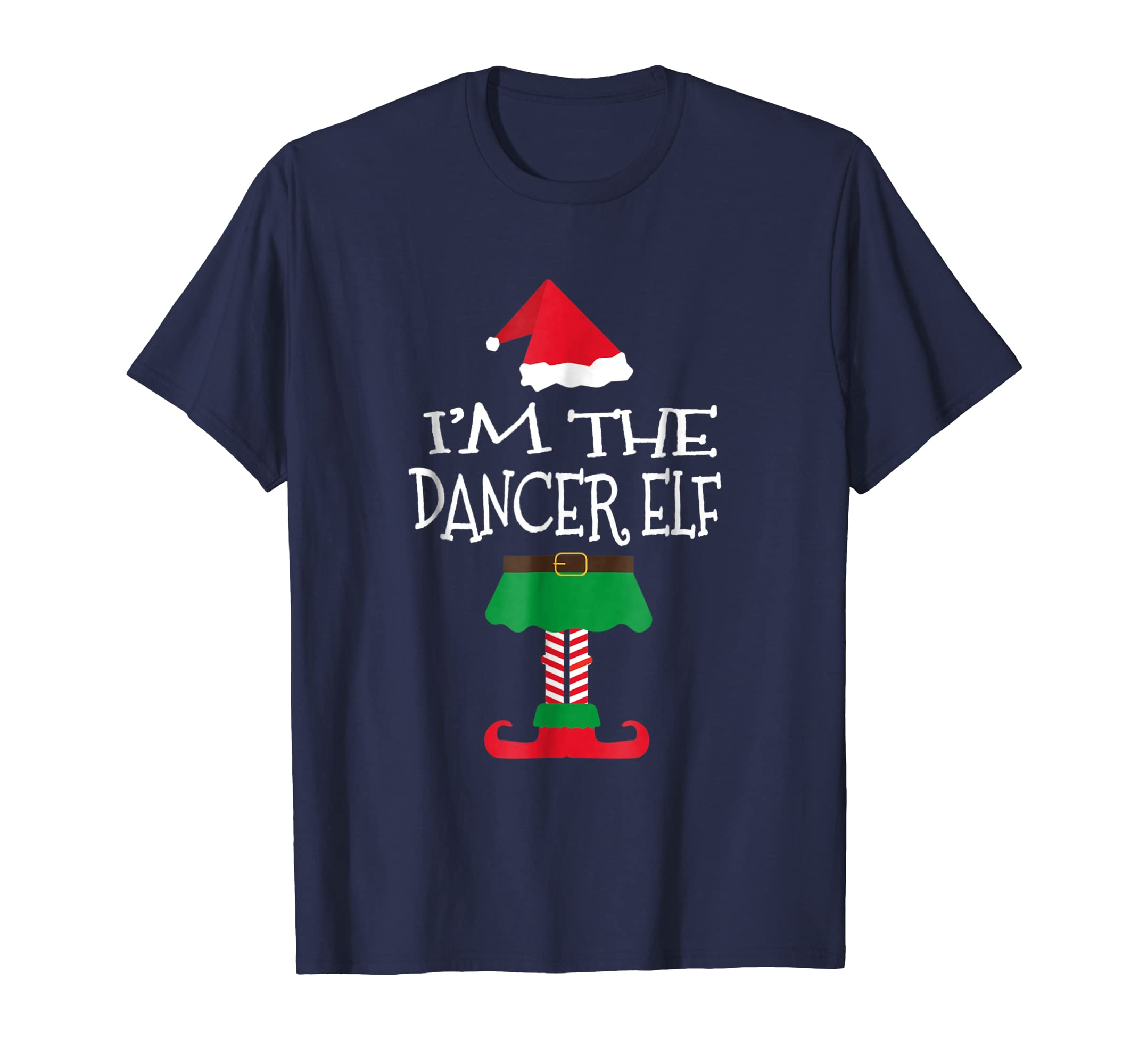 Funny I'm The Dancer Elf Christmas T Shirt Matching Tee Gift-azvn