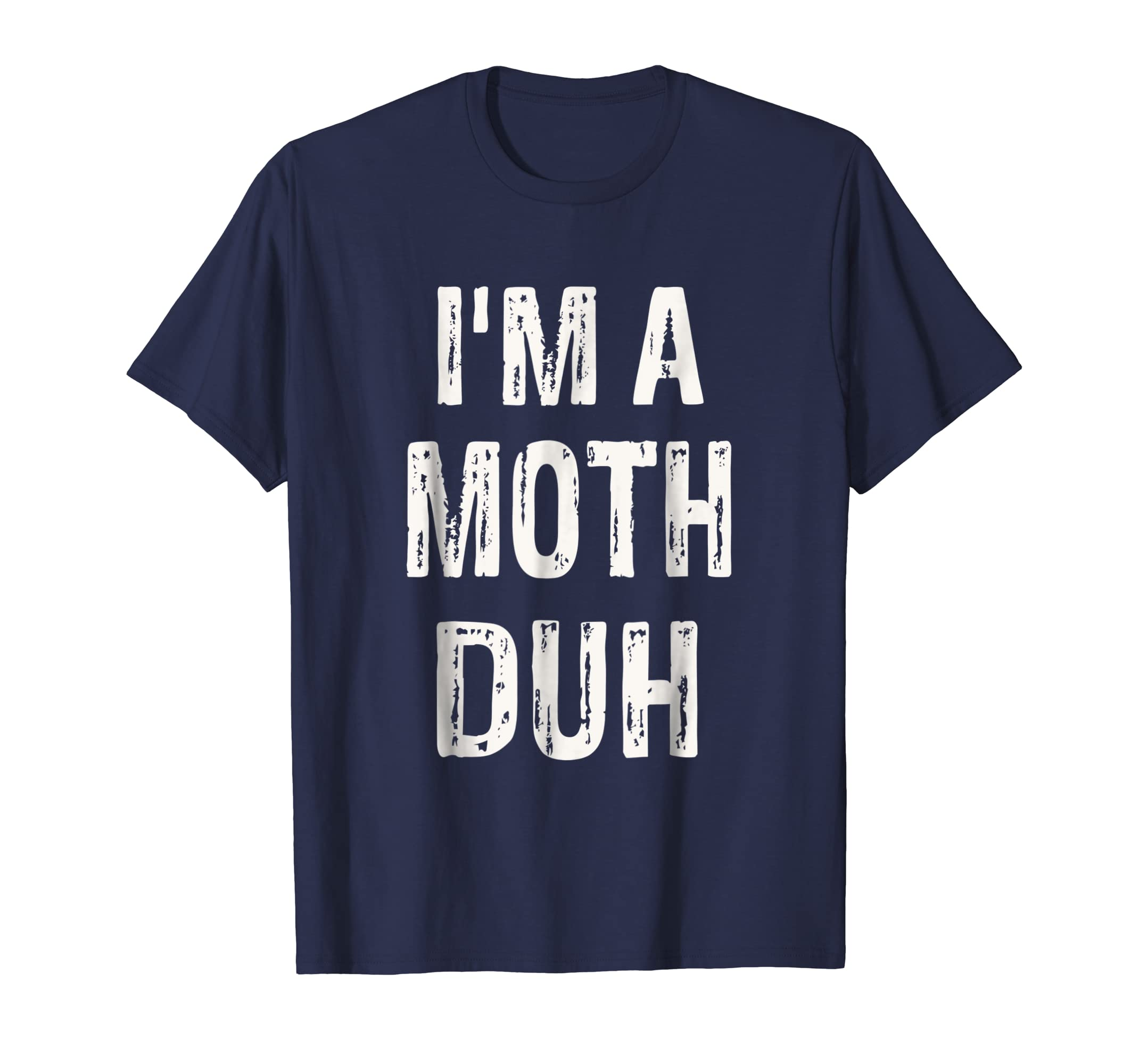 I'm a Moth Duh Halloween Costume T Shirt-azvn
