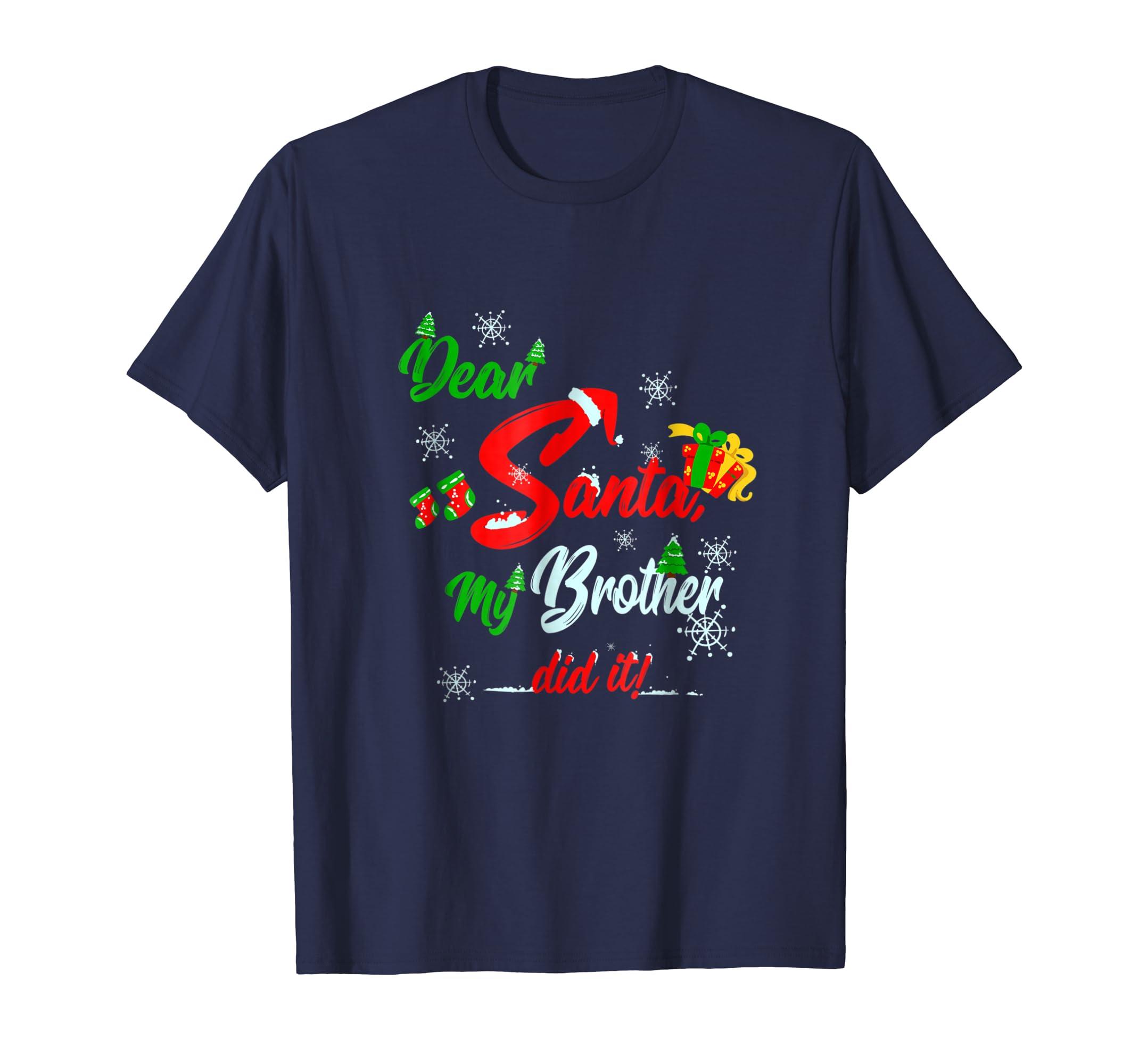 Dear Santa My Brother Did It Christmas Tshirt-azvn