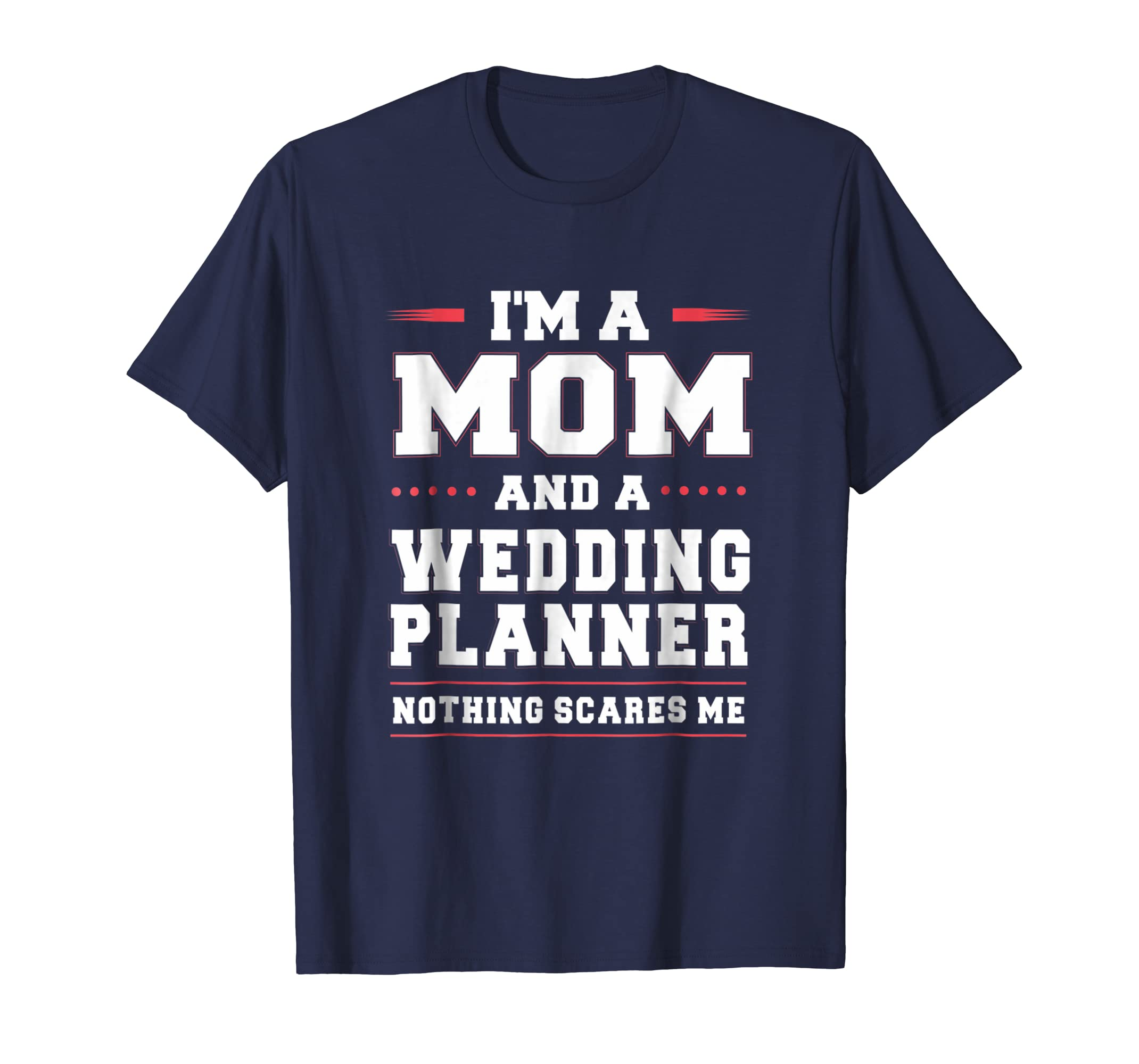 A Mom And A Wedding Planner Nothing Scares Me Women T Shirt-ln