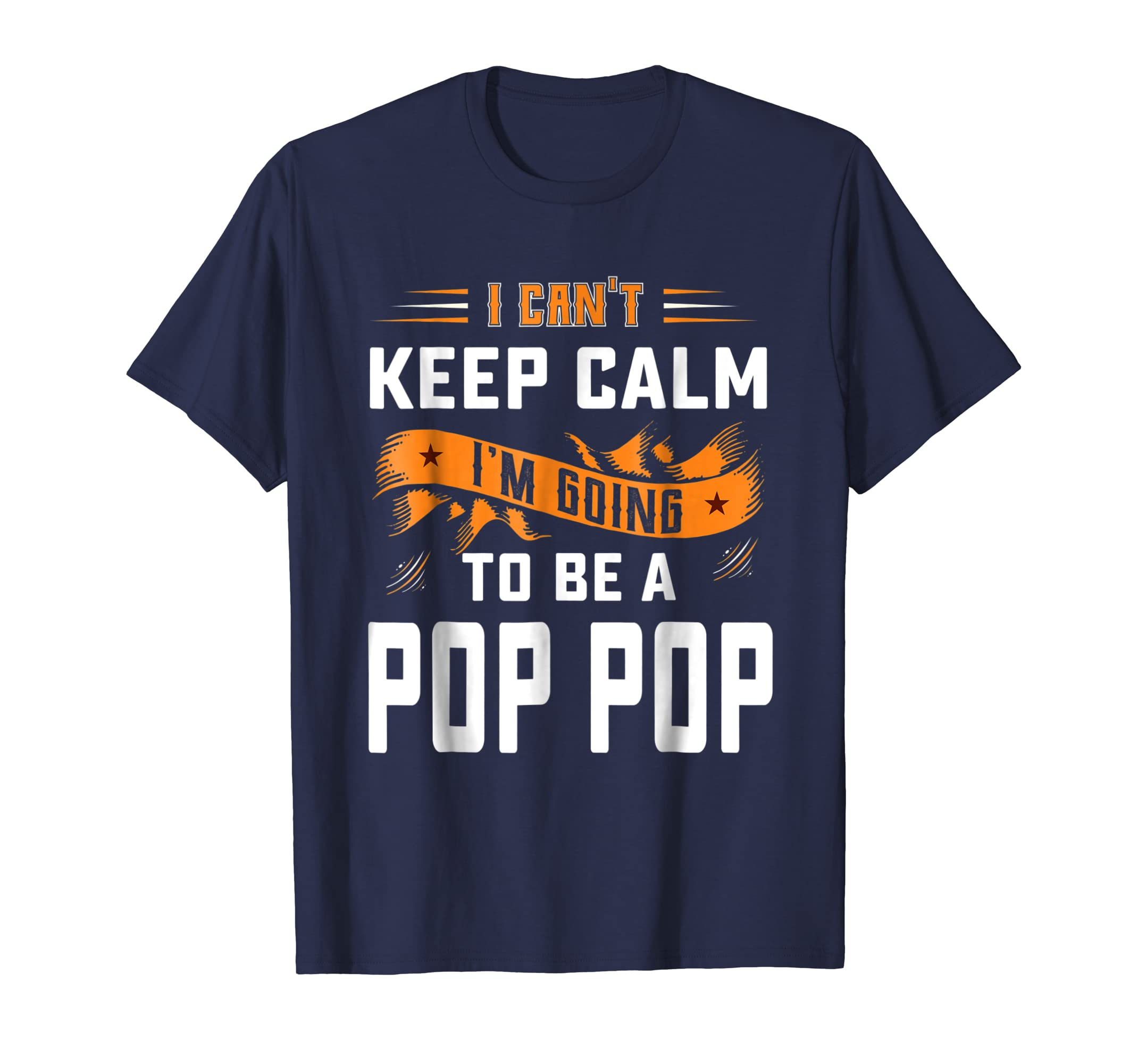 Can't Keep Calm I'm Going To Be A Pop Pop Family T-shirt-anz