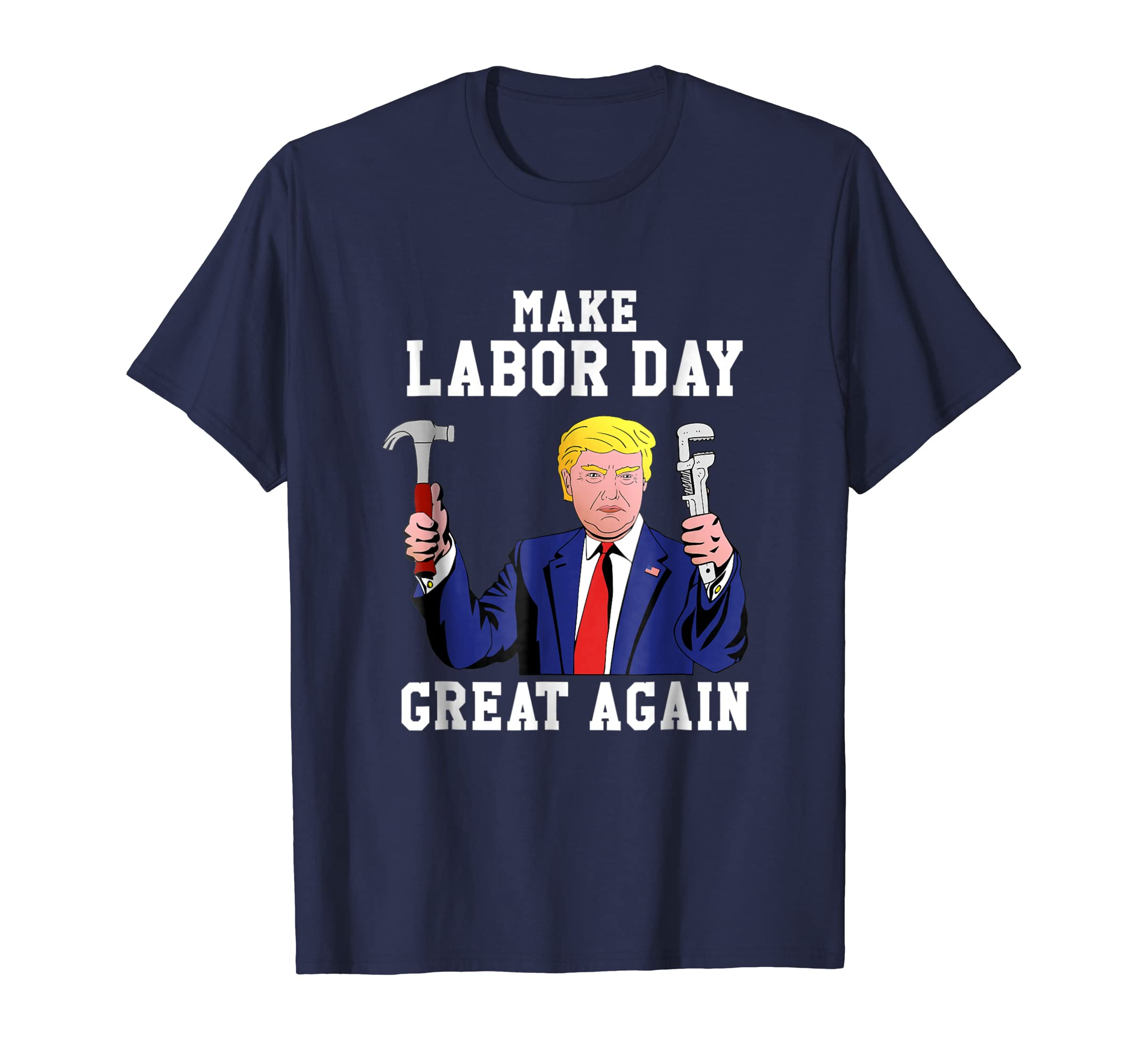 Make Labor Day Great Again Shirt, Labor Day Celebration Tee-Teehay