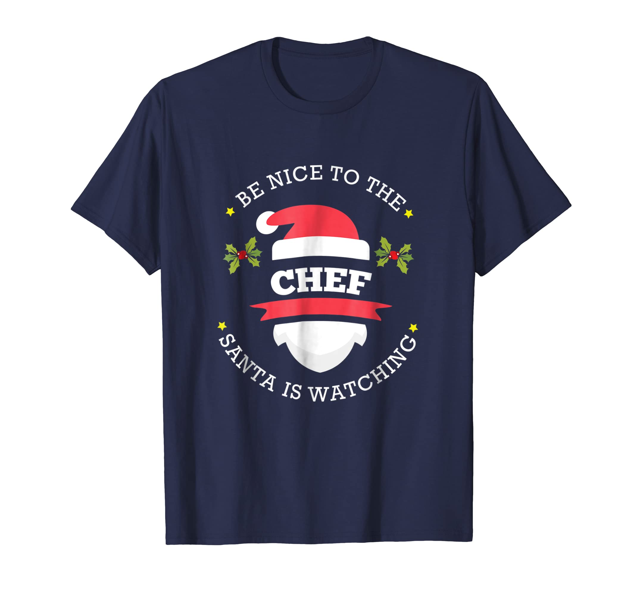 Be Nice To The Chef Santa Is Watching Christmas T Shirt-azvn