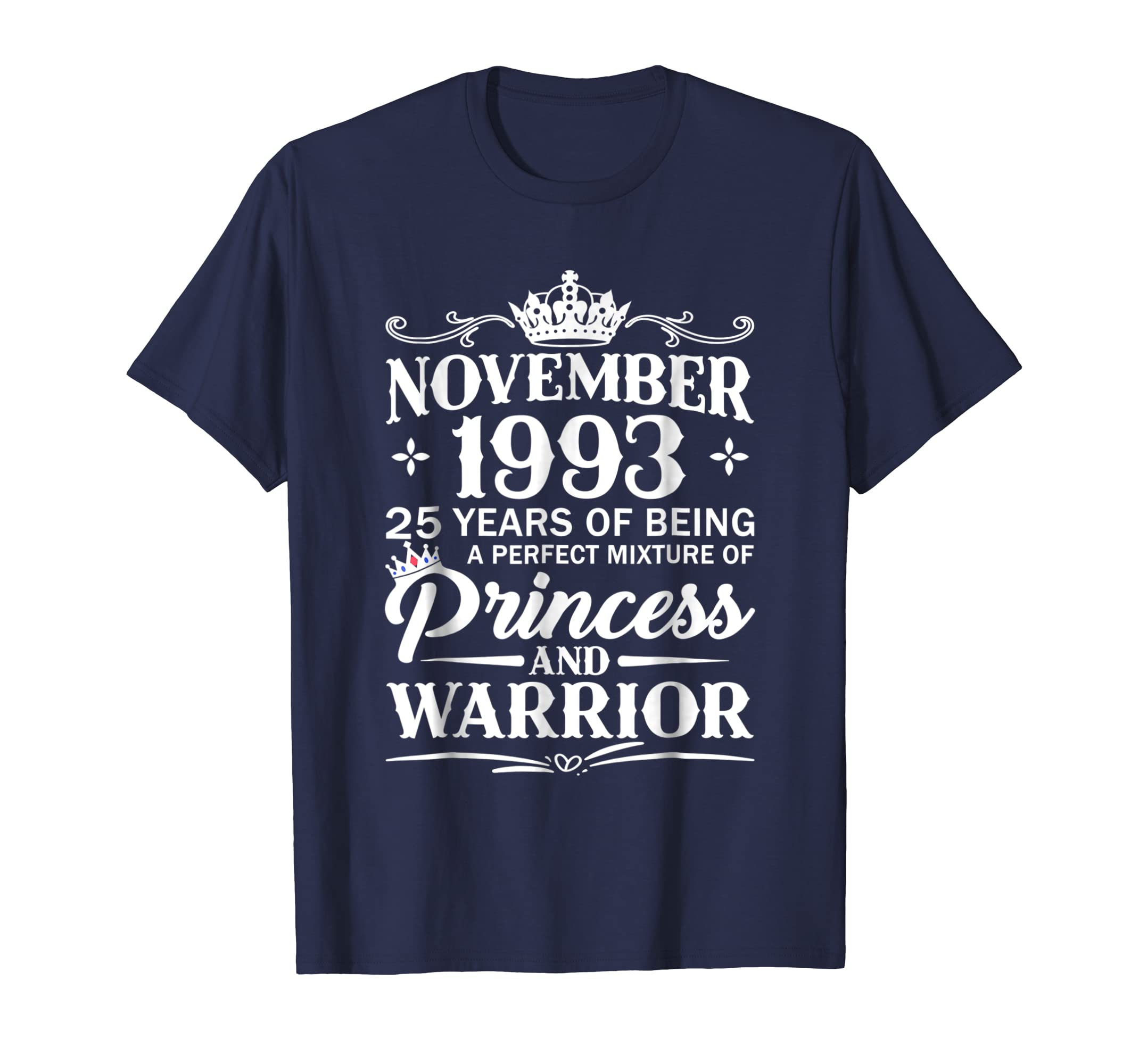 November 1993 25 Years Of Being Princess And Warrior T Shirt-azvn