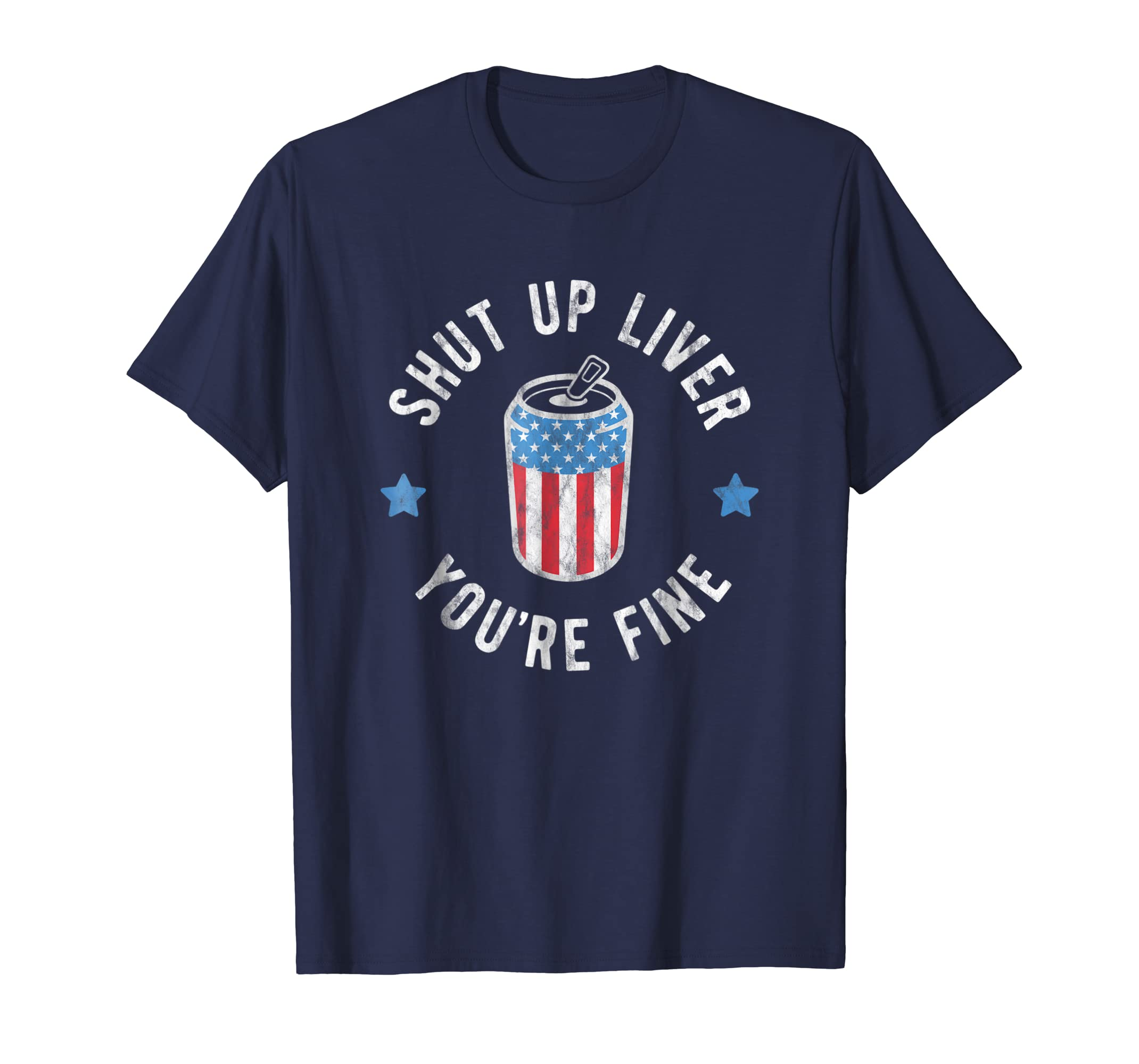 4th of July Tshirt Men Women Shut Up Liver You're Fine Shirt-AZP