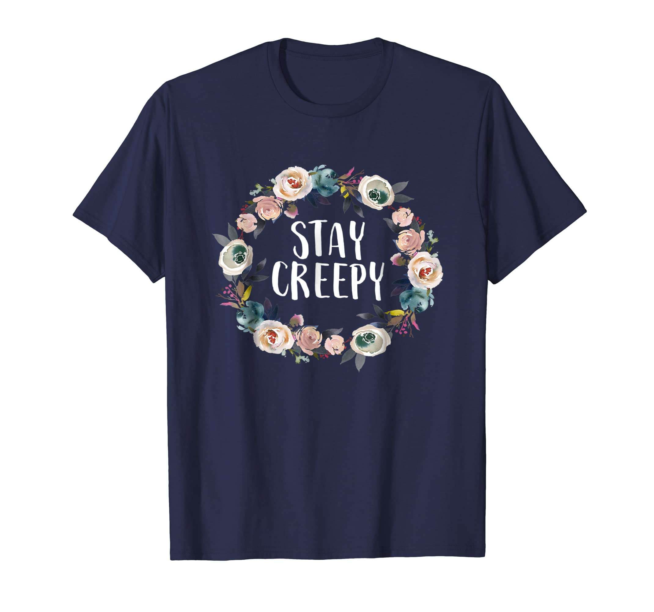 Stay Creepy Funny Sarcastic Floral Women's Gift Shirt-ln