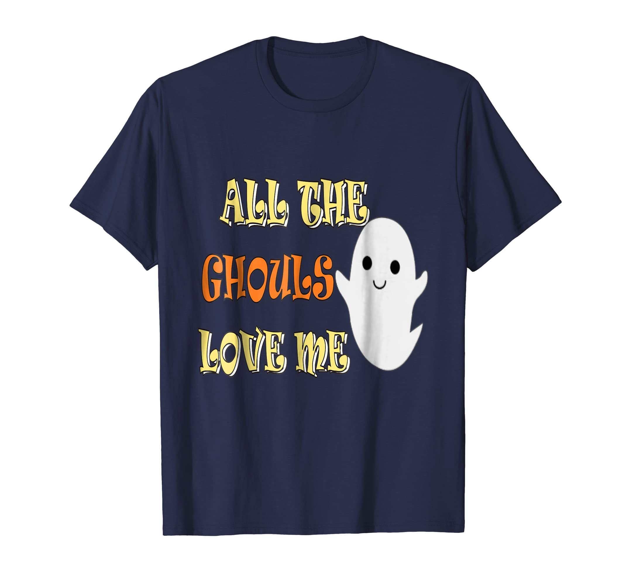 All The Ghouls Love Me - happy halloween tshirt- TPT