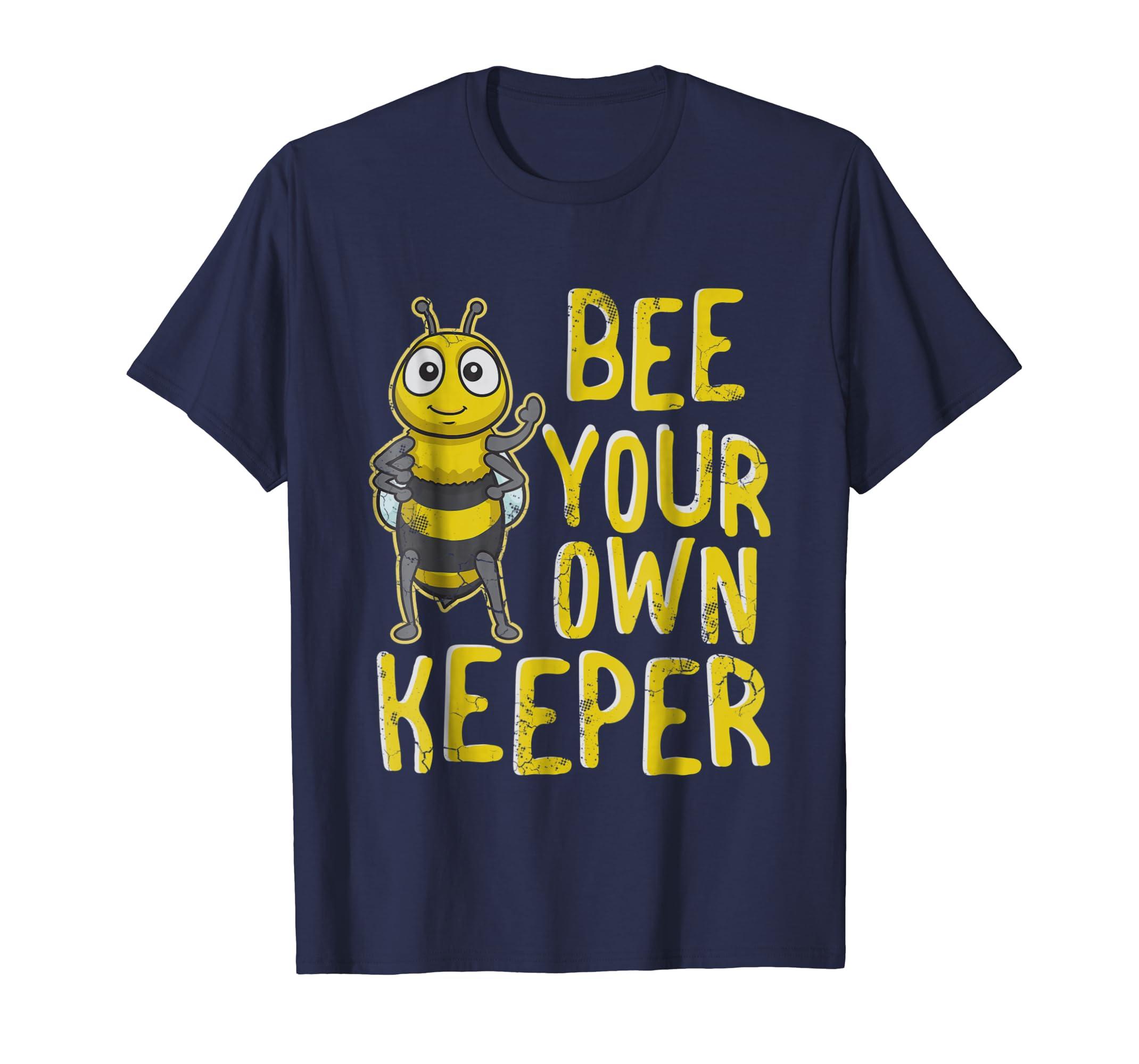 Bee Your Own Keeper T Shirt-Teesml
