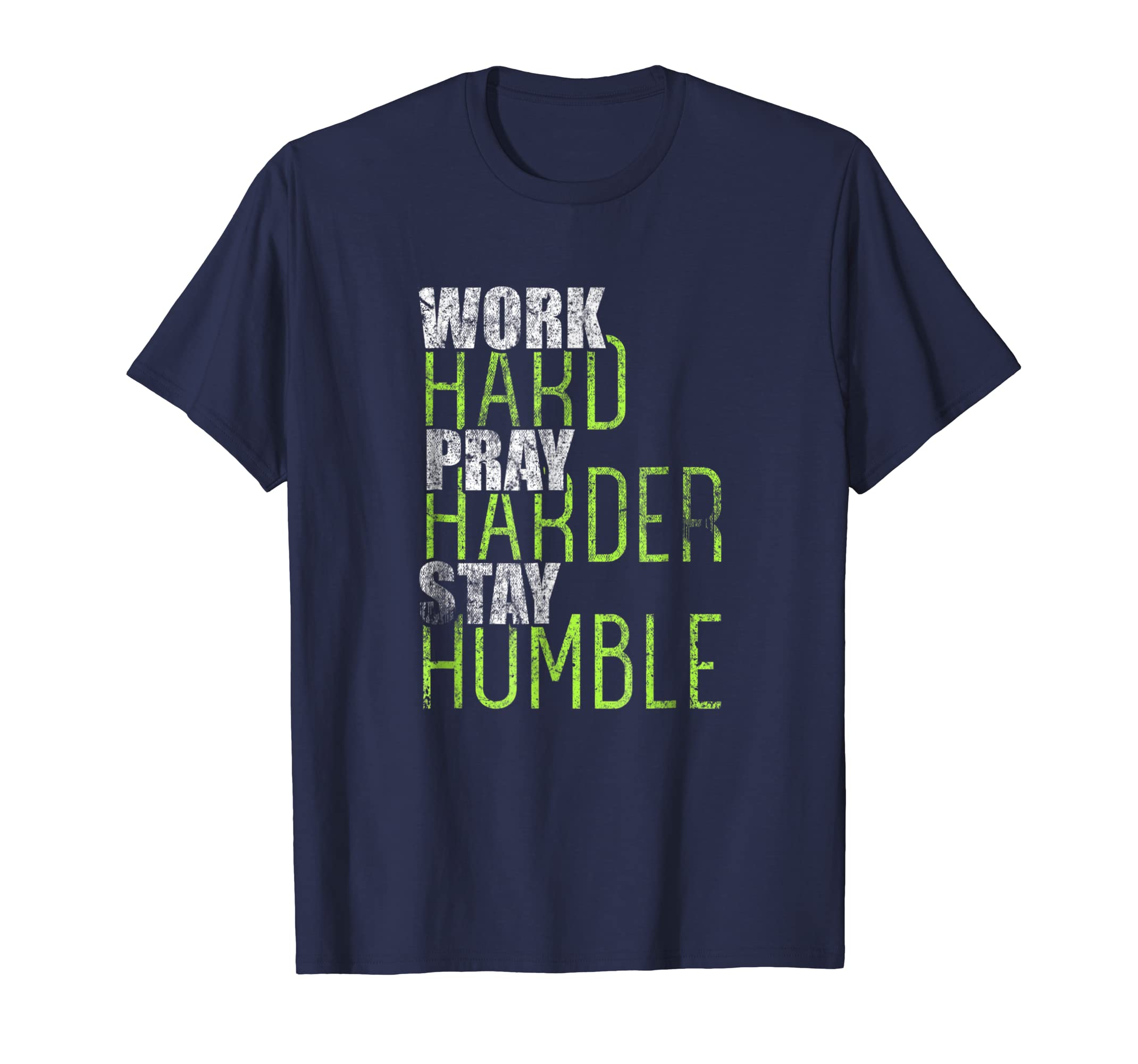 Work Hard Pray Harder Stay Humble Distressed T Shirt-Teesml