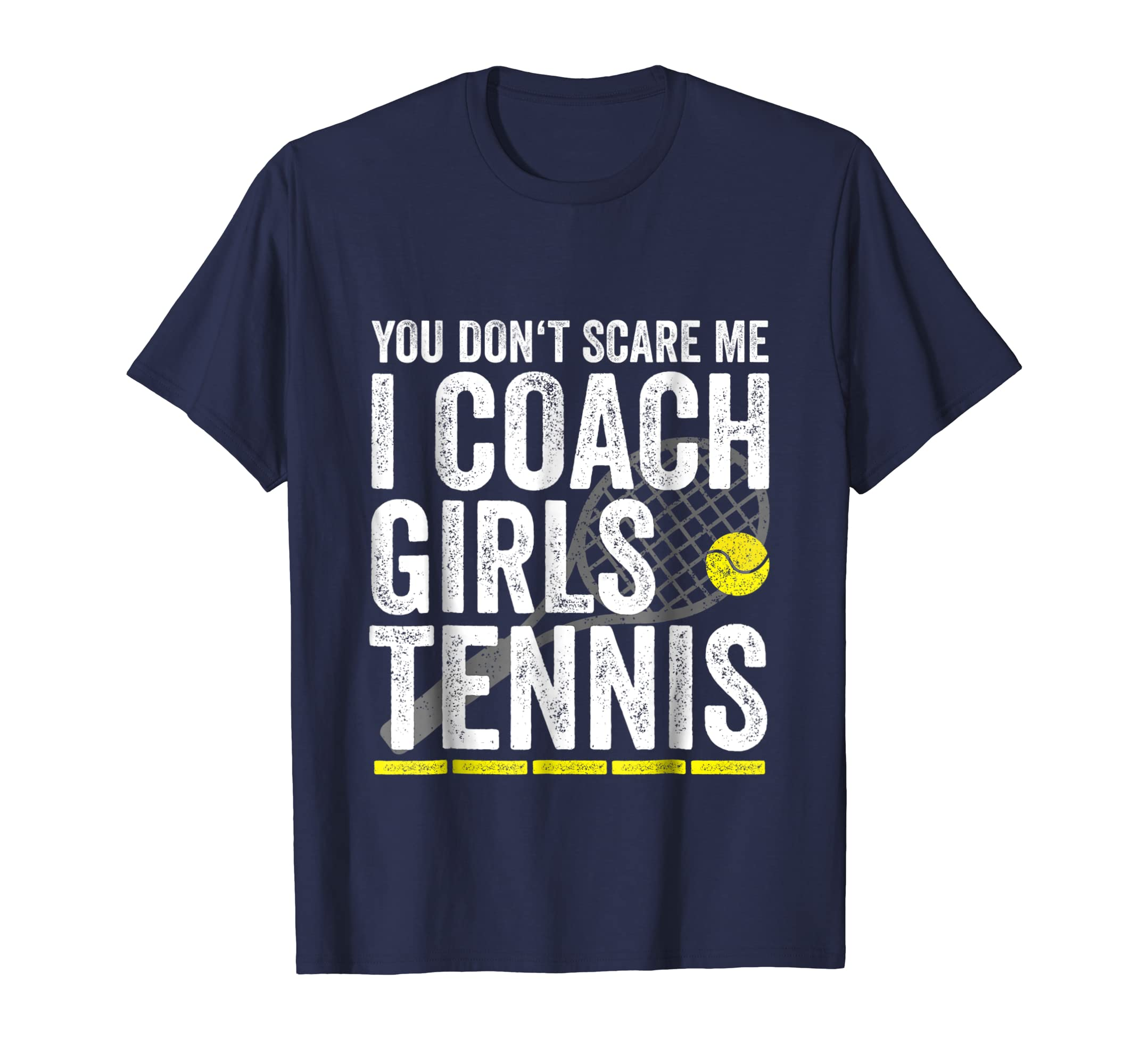 You Don't Scare Me I Coach Girls Tennis Shirt Funny Gift Tee-alottee gift