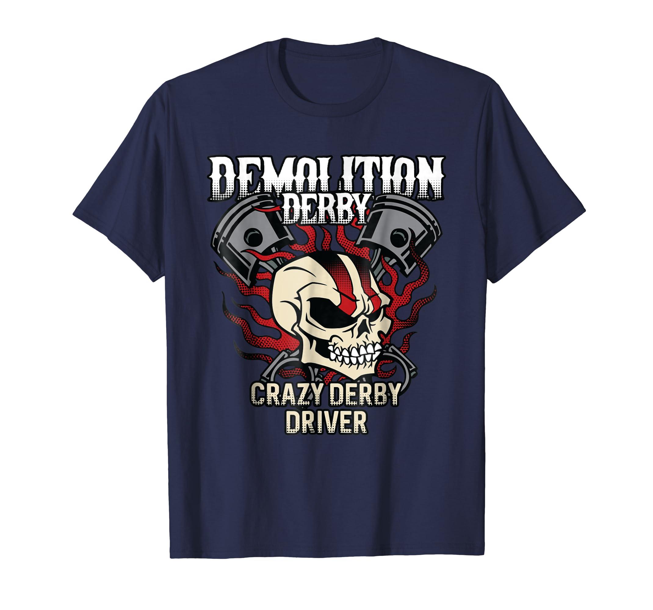 Demolition Derby Shirt Crazy Driver-azvn