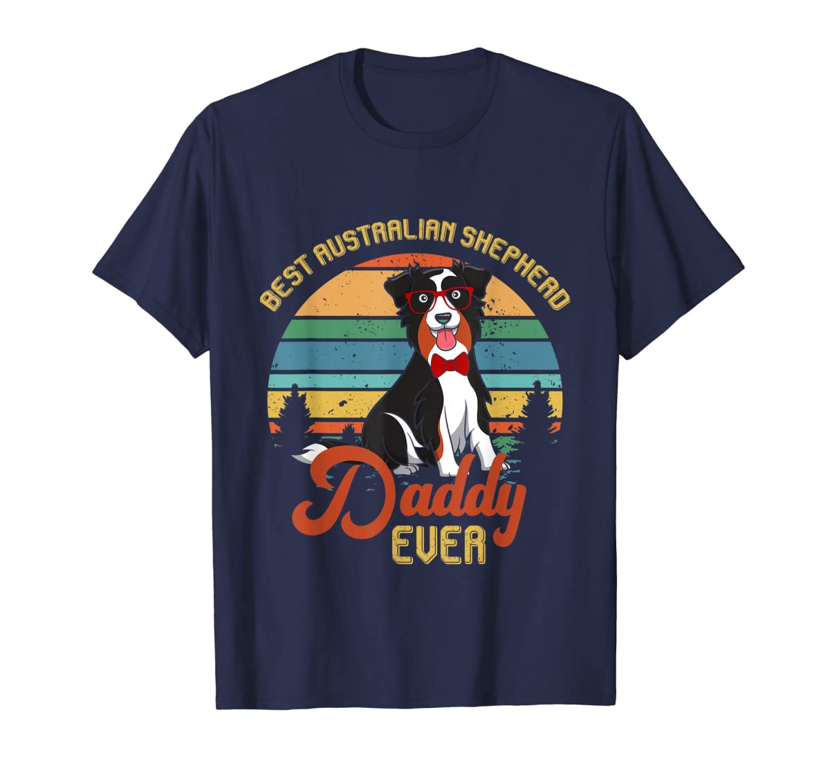 Best Australian Shepherd Daddy Ever Tshirt Father's day Gift-Men's T-Shirt-Navy
