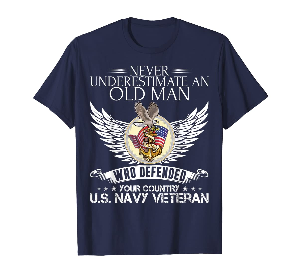Never Underestimate An Old Man US Navy Veteran T-shirt Gift-Men's T-Shirt-Navy