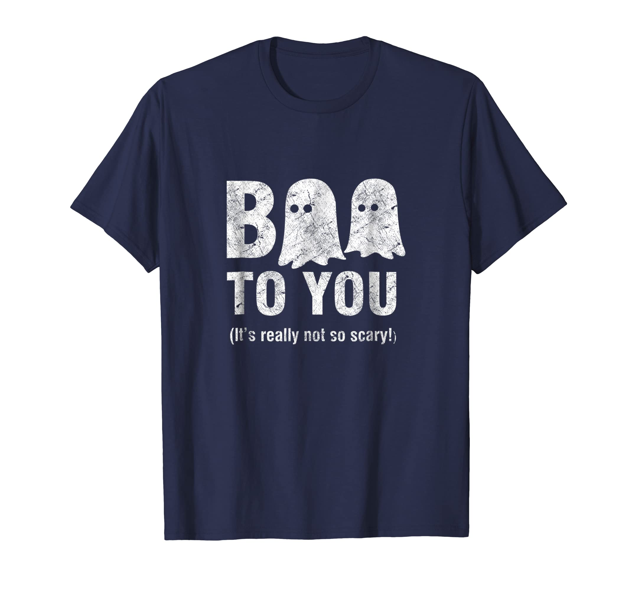 Boo To You T-Shirt It's Really Not So Scary! Shirt-ANZ