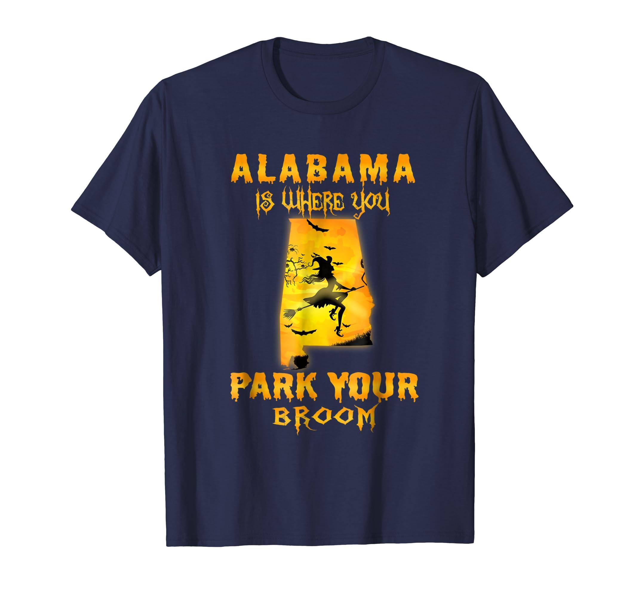 Alabama Is Where You Park You Broom Halloween Costume Shirt-ln