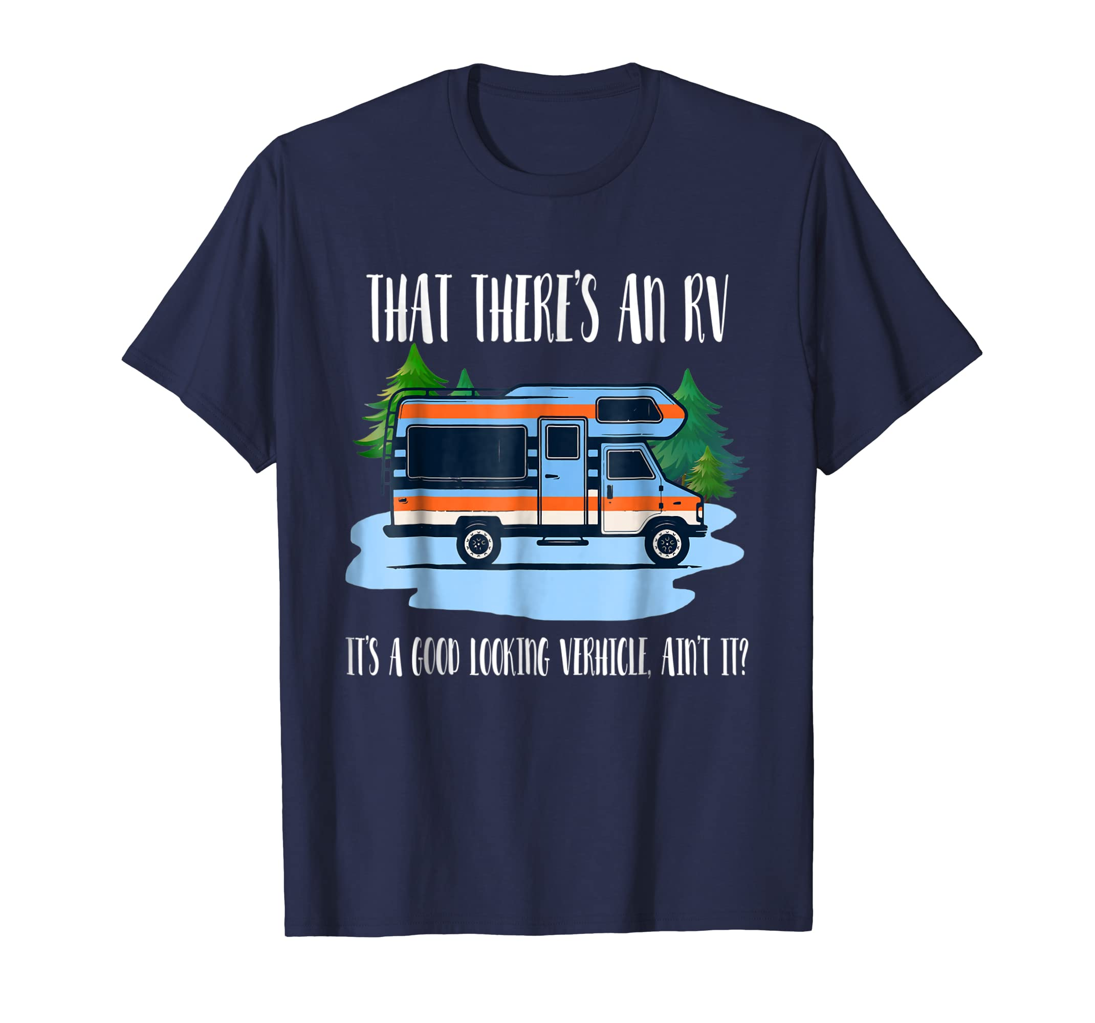 There's An Rv It's A Good Looking Vehicle Ain't It Tshirt-azvn