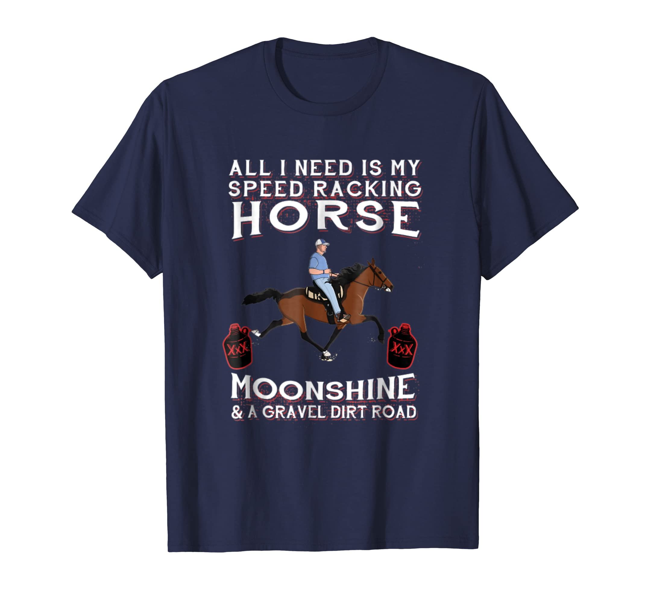 All I Need is my Speed Racking Horse and Moonshine-ln