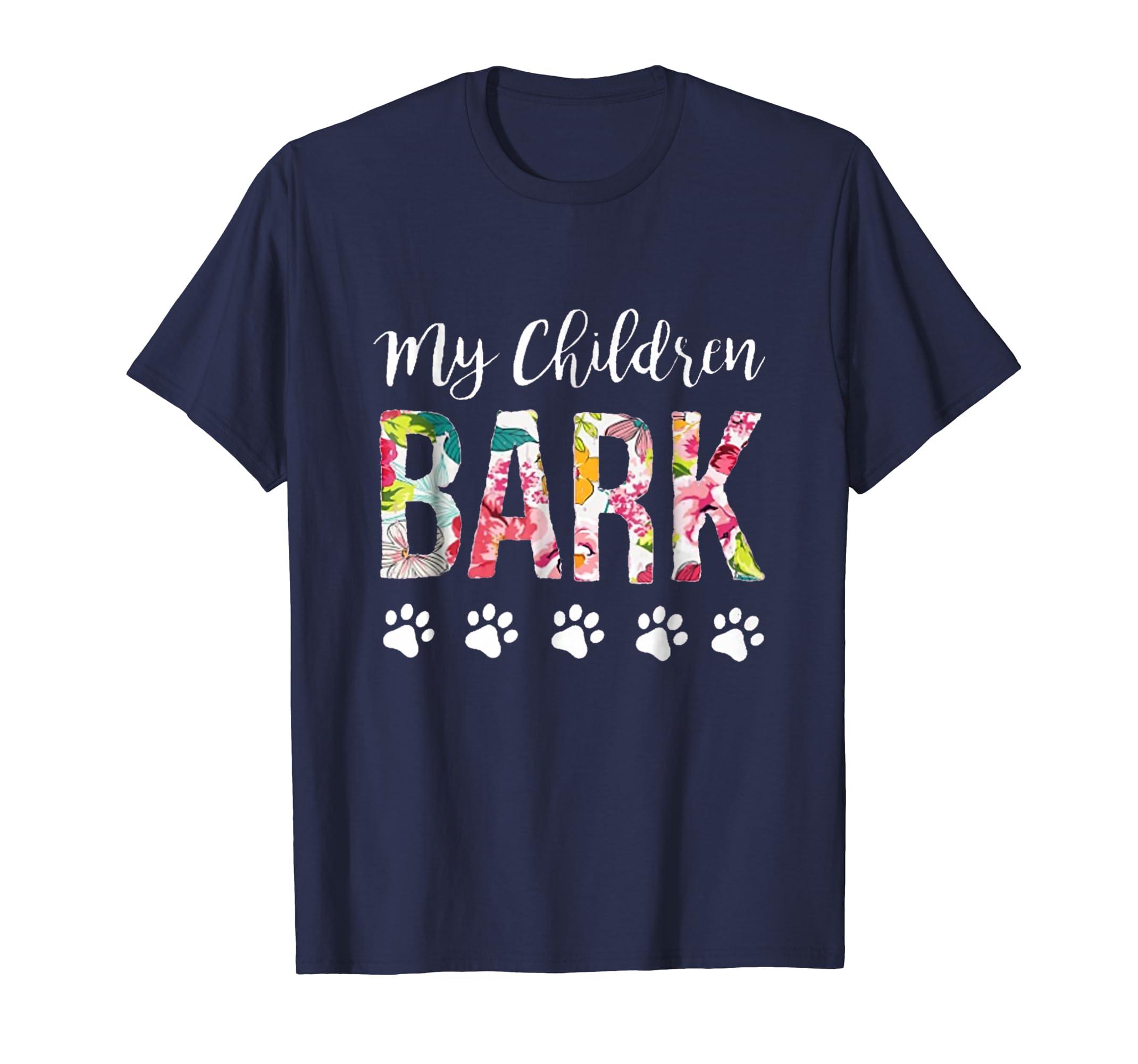 My Children Bark Dog Mom Shirt Dog Lover Gift Tshirt-Teesml