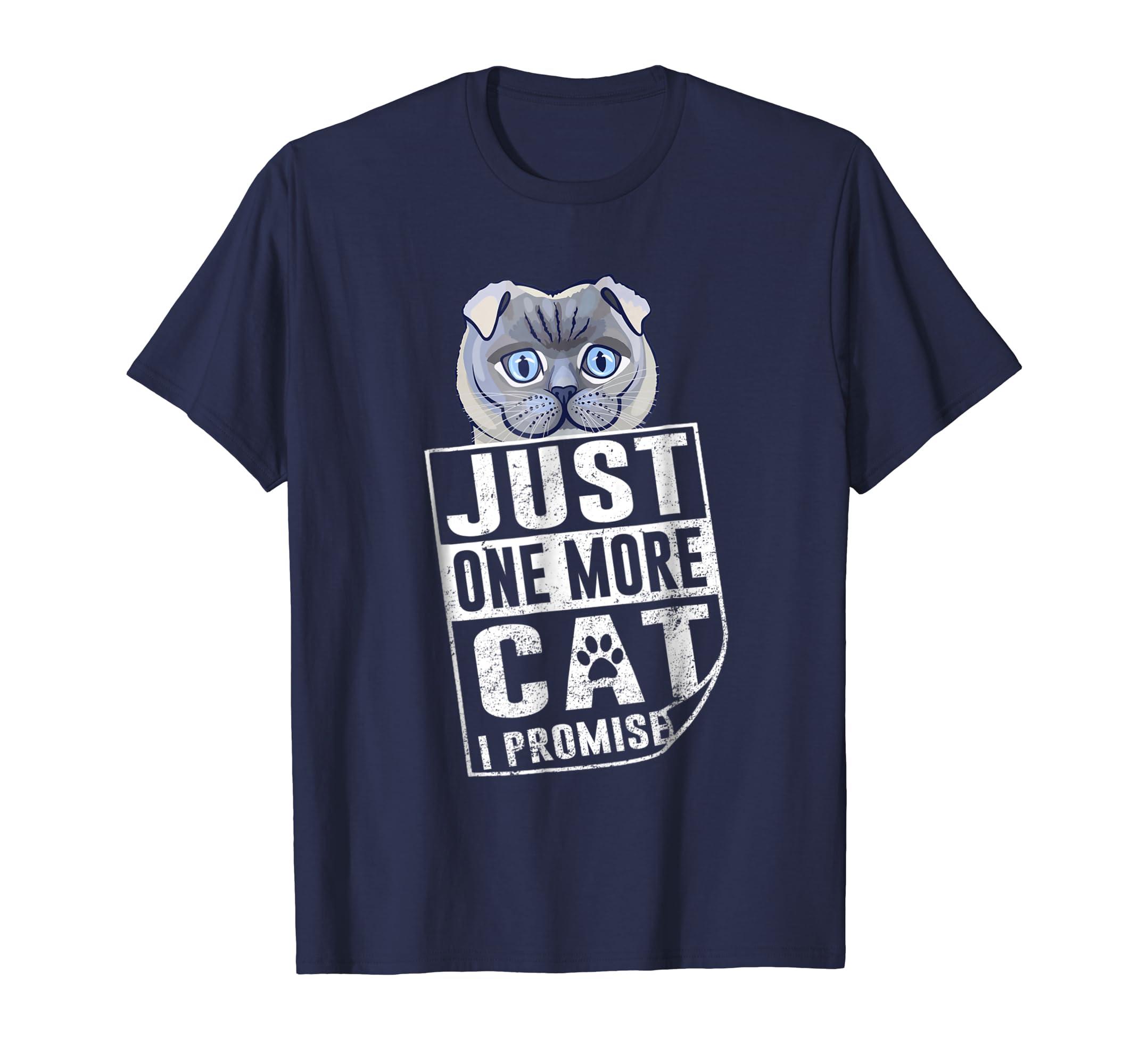 Cat   Scottish Fold Just One More Cat I Promise T Shirt-ln