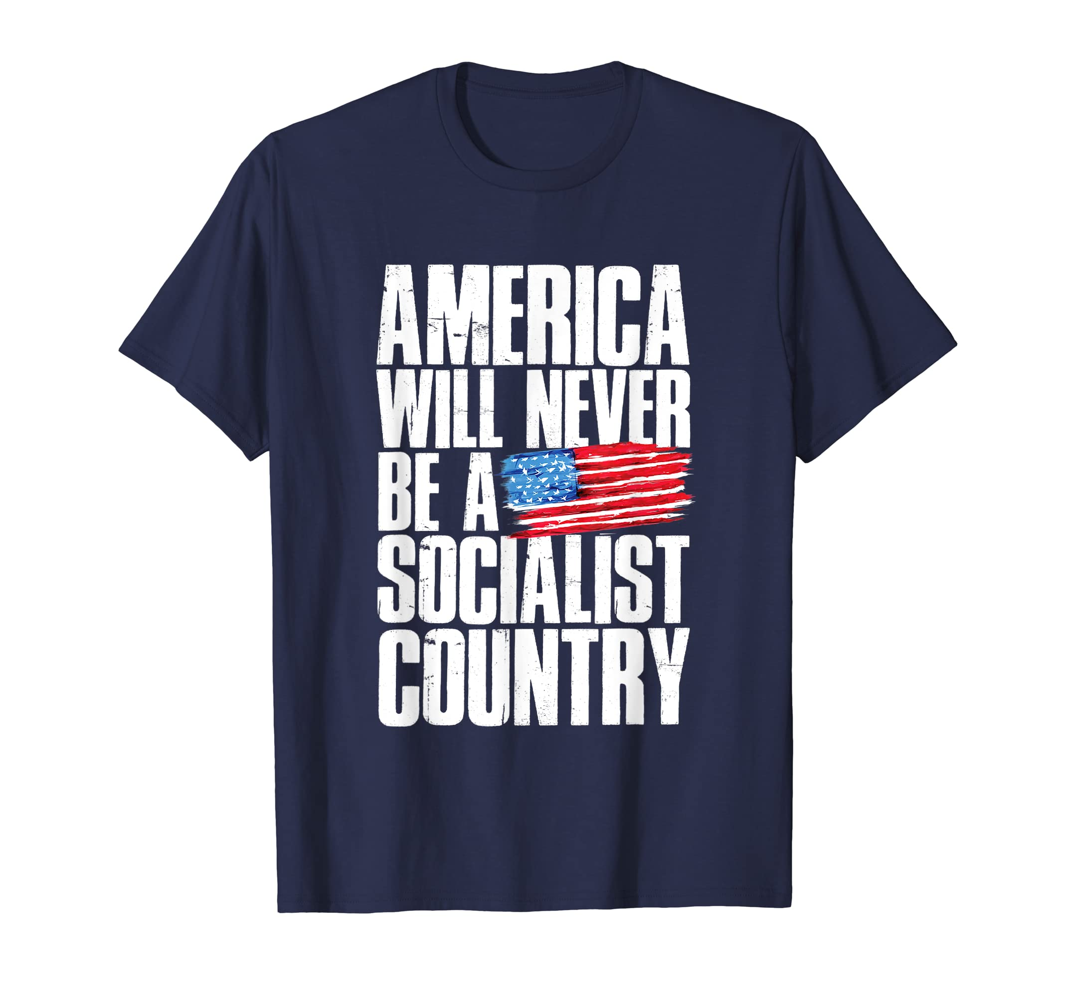 America Will Never Be A Socialist Country Patriotic T Shirt-azvn