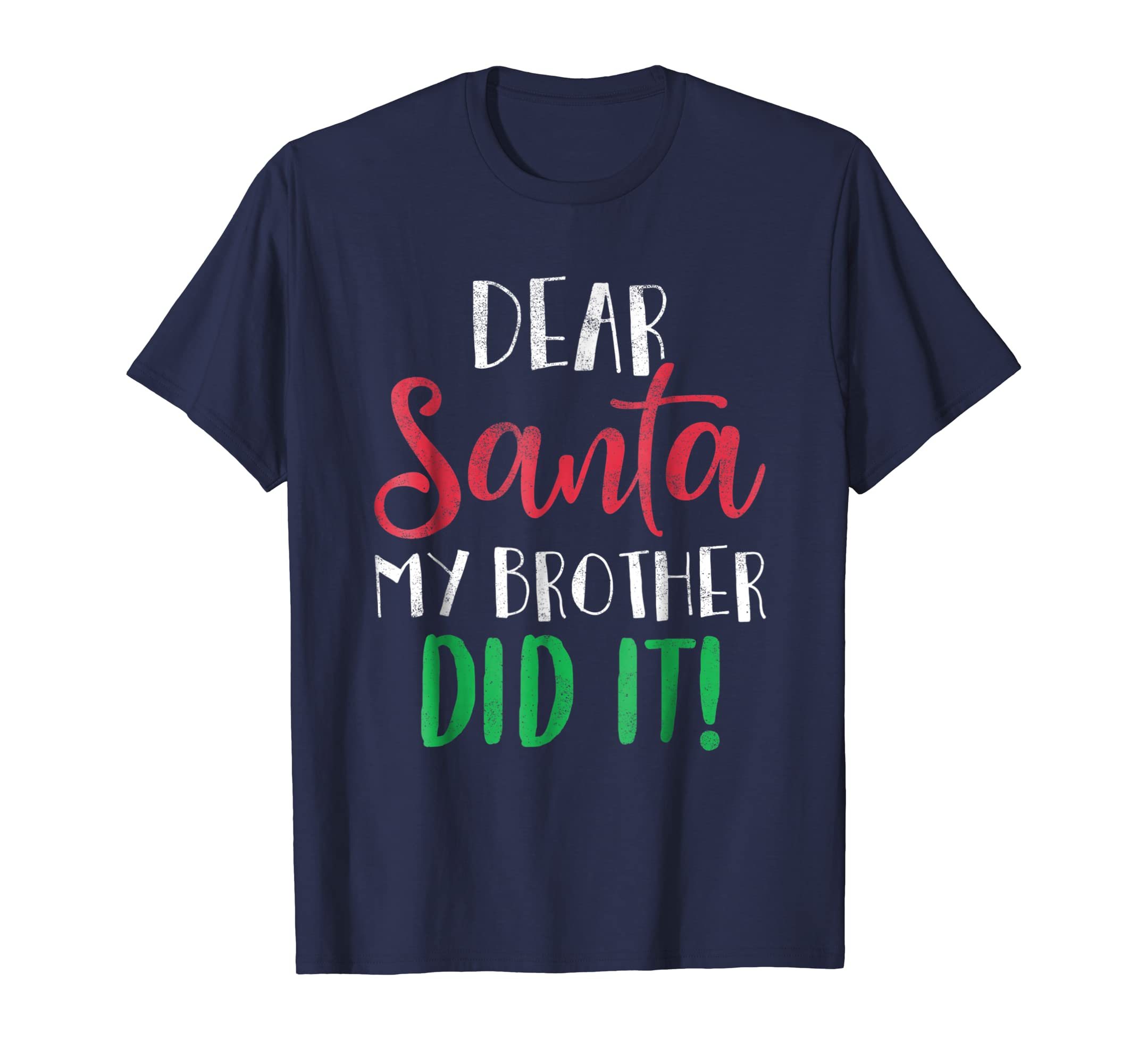 Dear Santa My Brother Did It Christmas Sister Brother Shirt-azvn