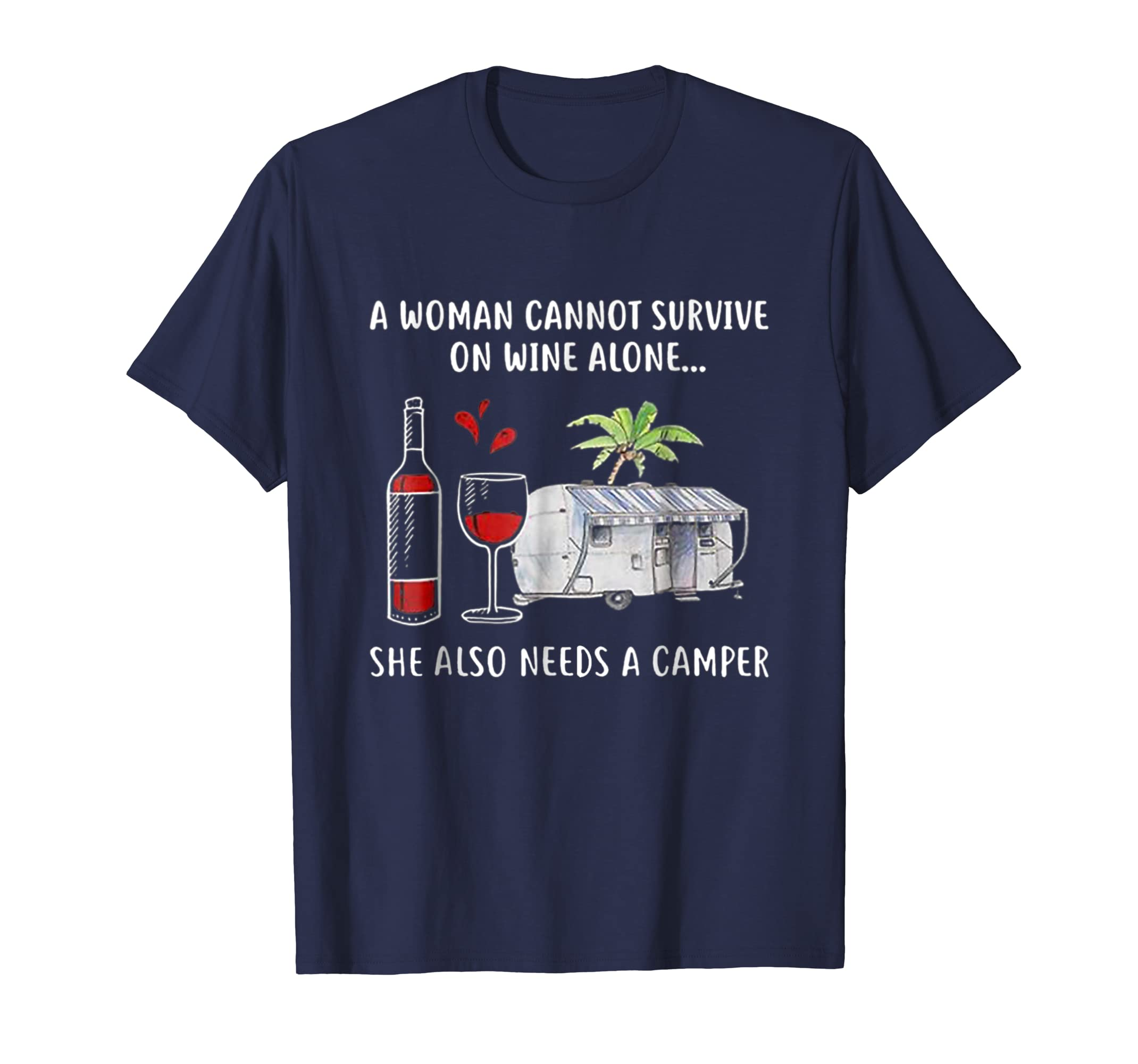 A Woman cannot survive on wine alone she also needs a camper-ln