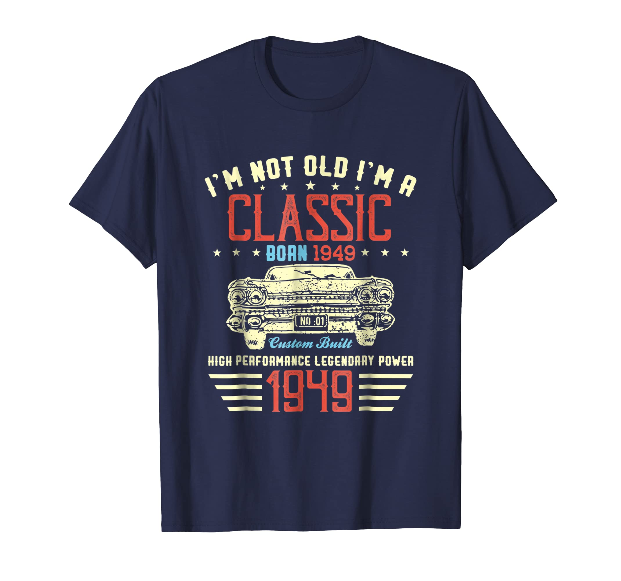 I'm Not Old I'm a Classic 1949 69th Funny Birthday T Shirt-Teesml
