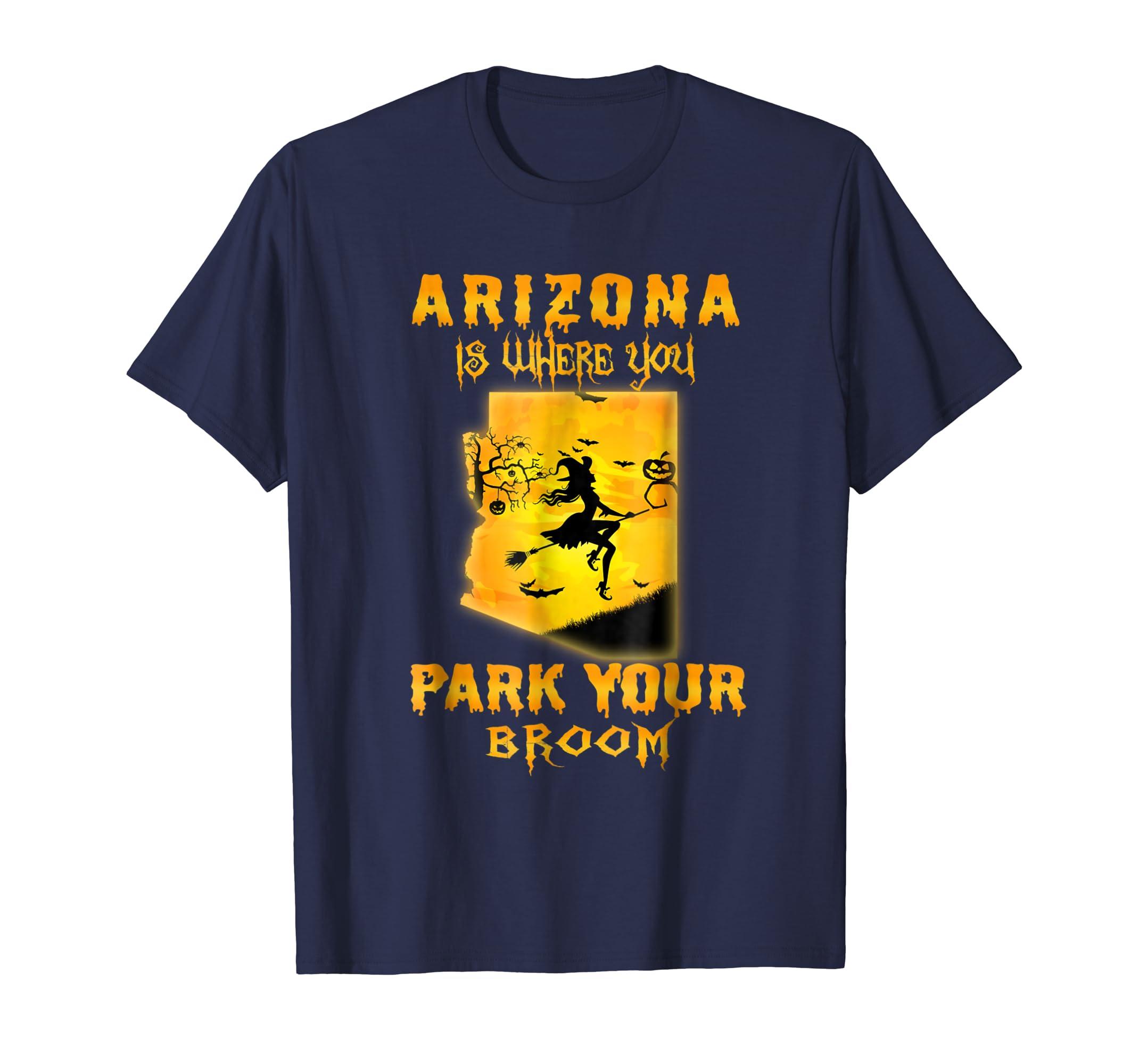 Arizona Is Where You Park You Broom Halloween Costume Shirt-ln