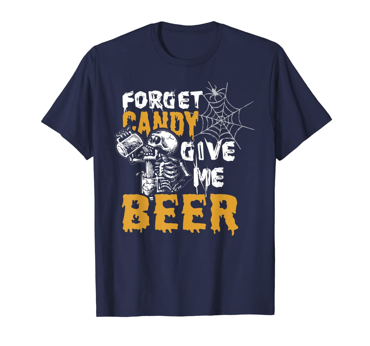 Forget Candy Give me Beer shirt Halloween Shirt gifts T-Shirt-Men's T-Shirt-Navy