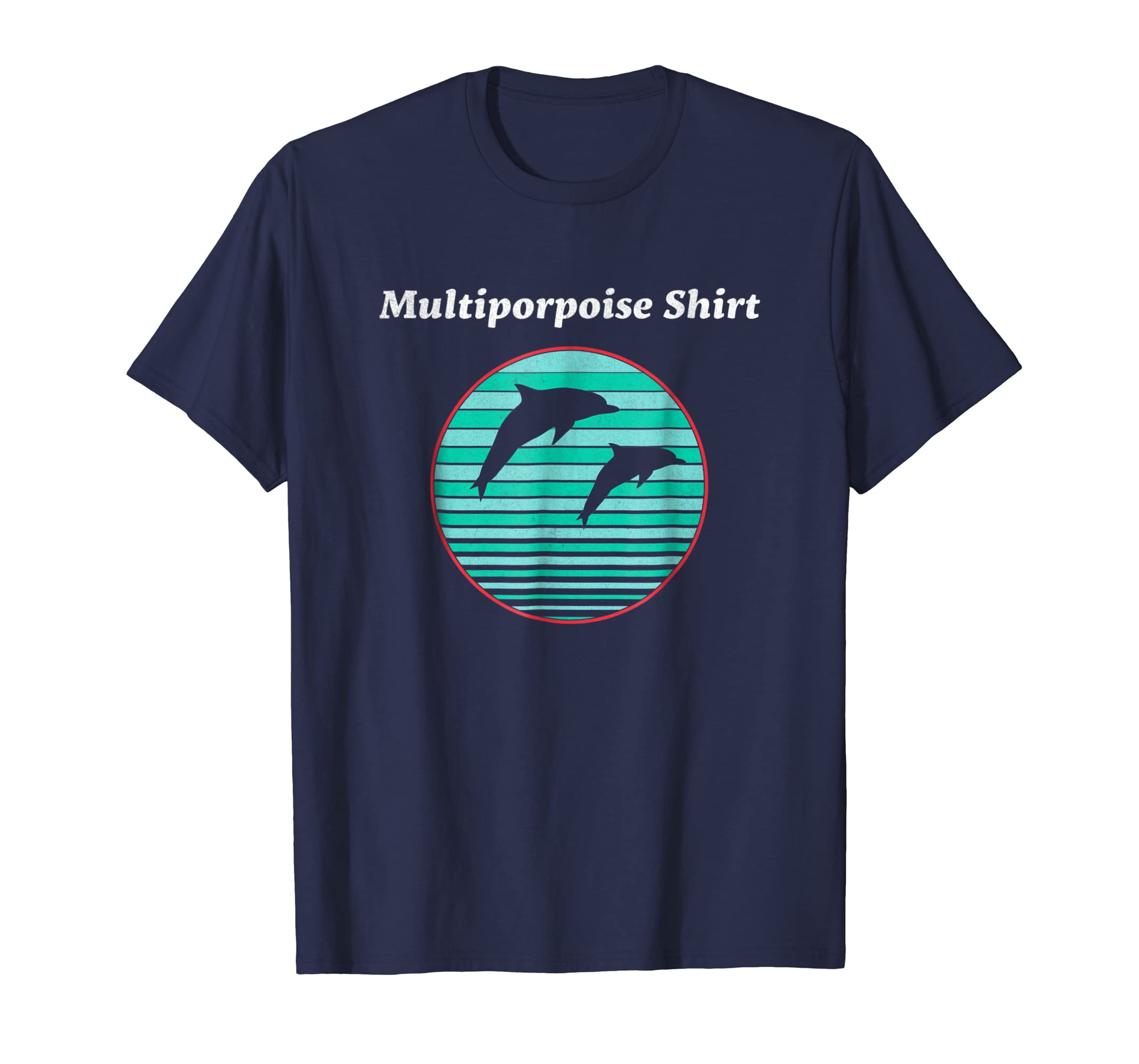 A Multiporpoise Funny Dolphin Animal Pun Graphic T Shirt-azvn
