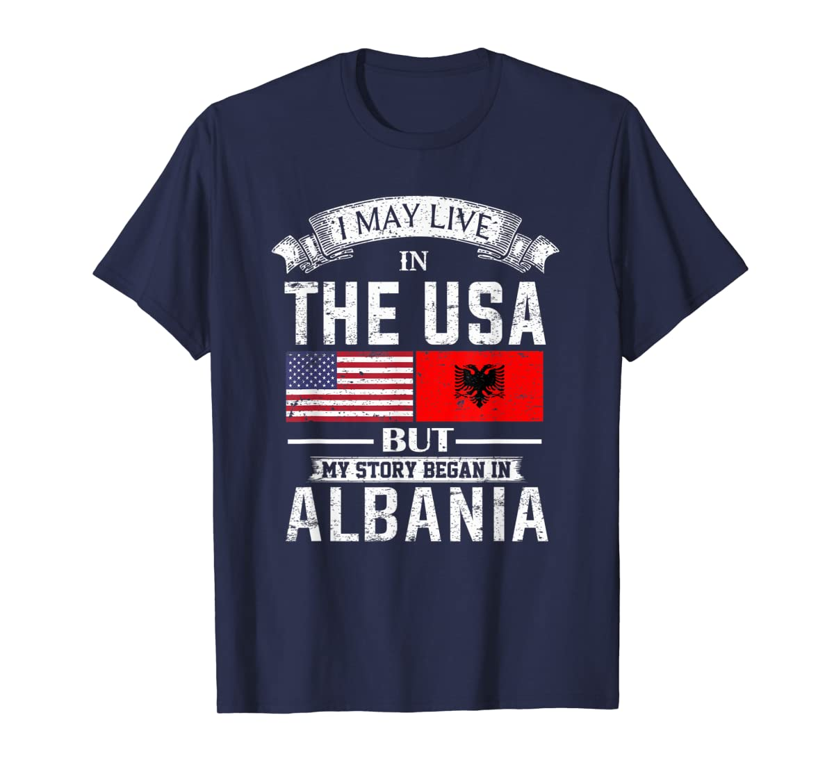 I May Live in USA But My Story Began in Albania T-Shirt-Men's T-Shirt-Navy