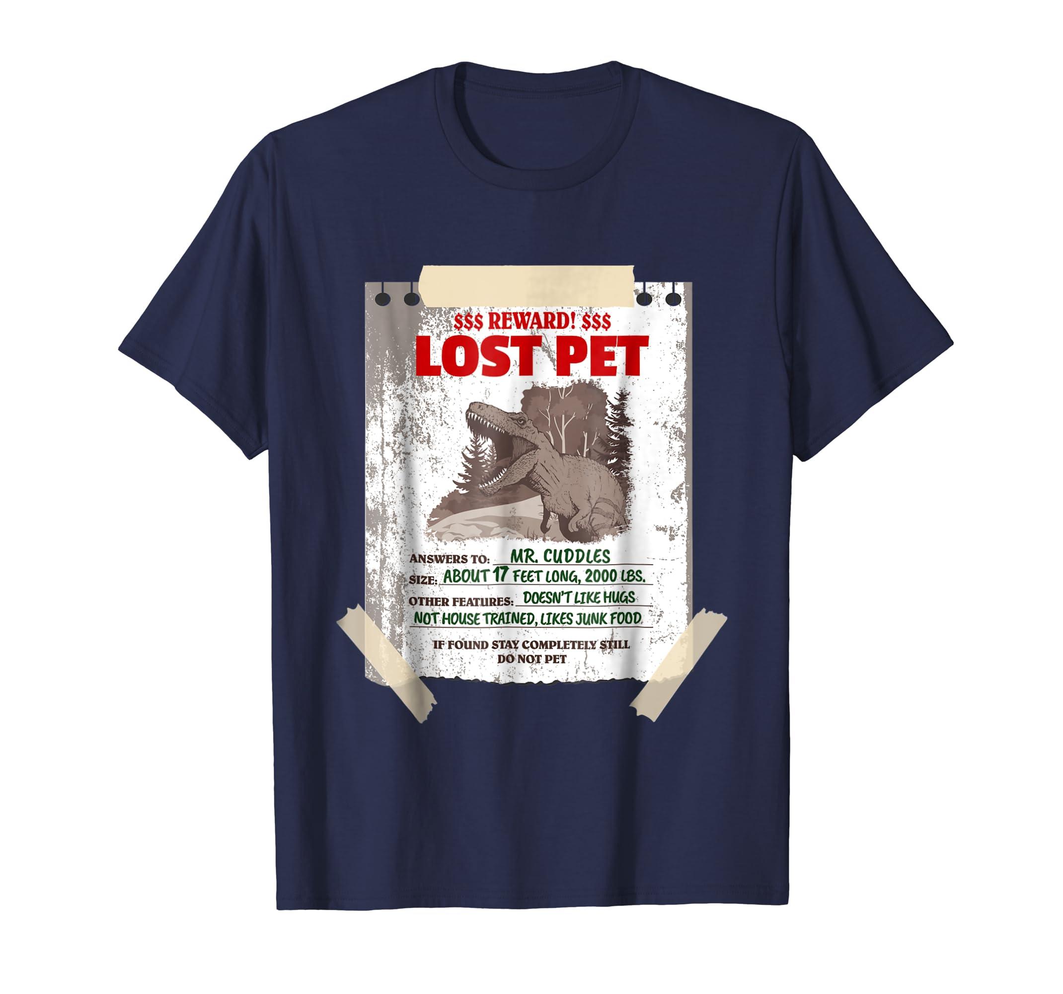 d658de6f41f Amazon.com  Lost Pet Tyrannosaurus Dinosaur Dino T Rex Wanted T-Shirt   Clothing