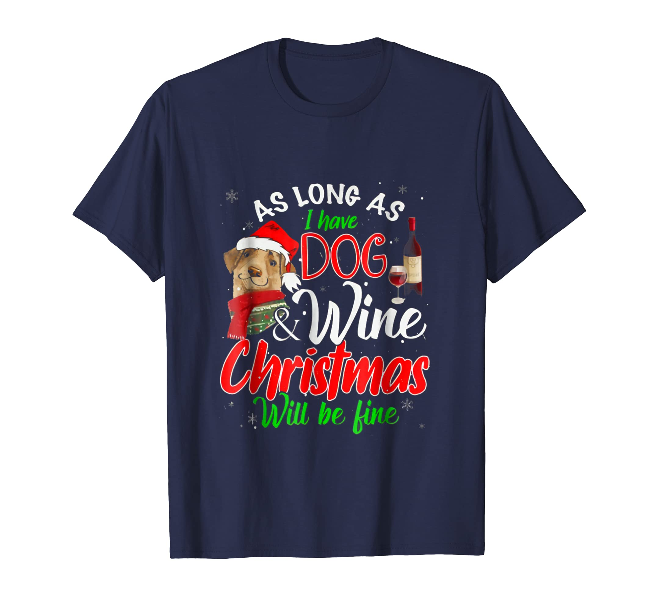 As Long As I have Dog & Wine Christmas will be fine t shirt-azvn