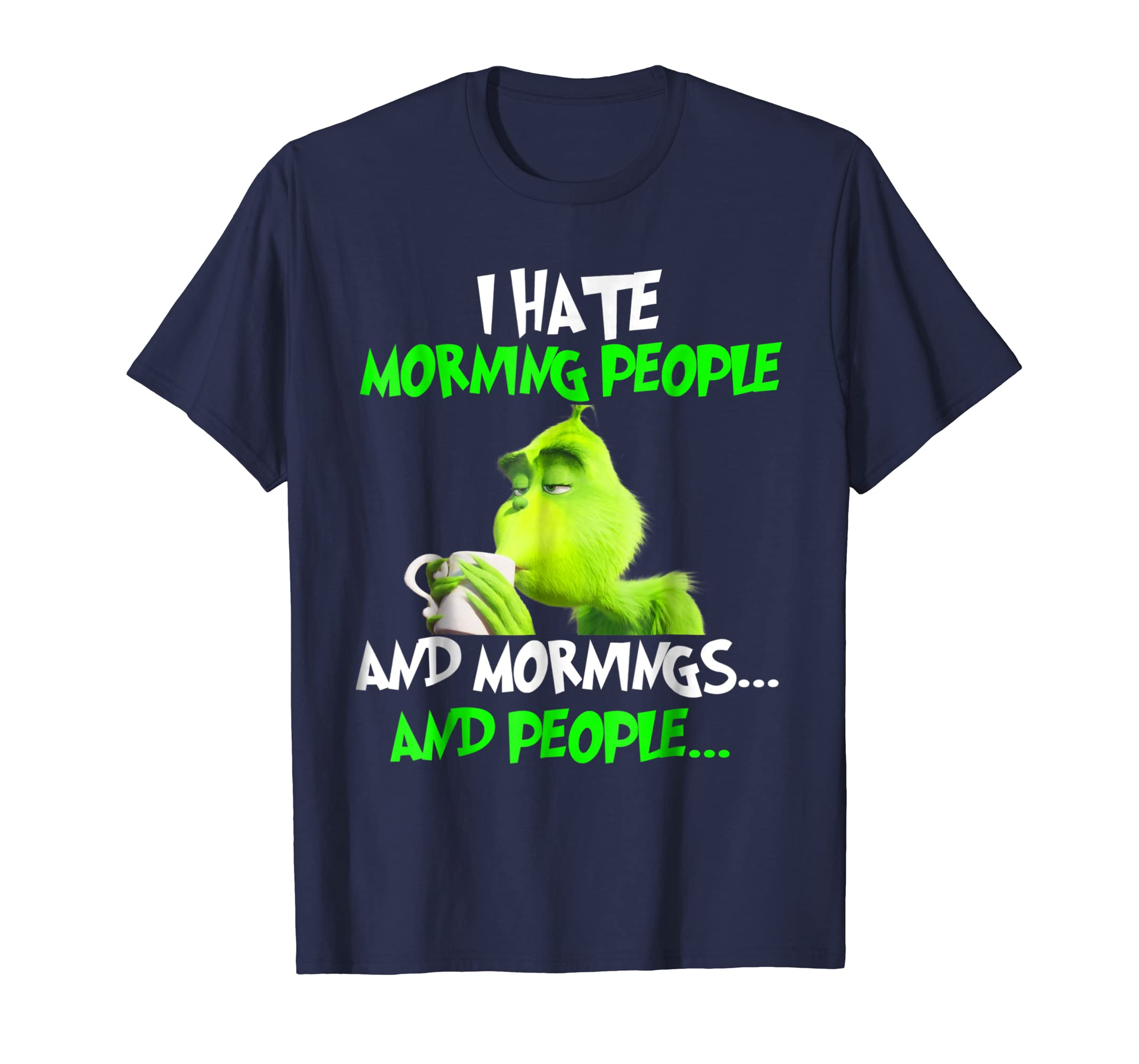 +Grinches I HATE MORNING PEOPLE AND MORNINGS AND PEOPLE TEE-azvn