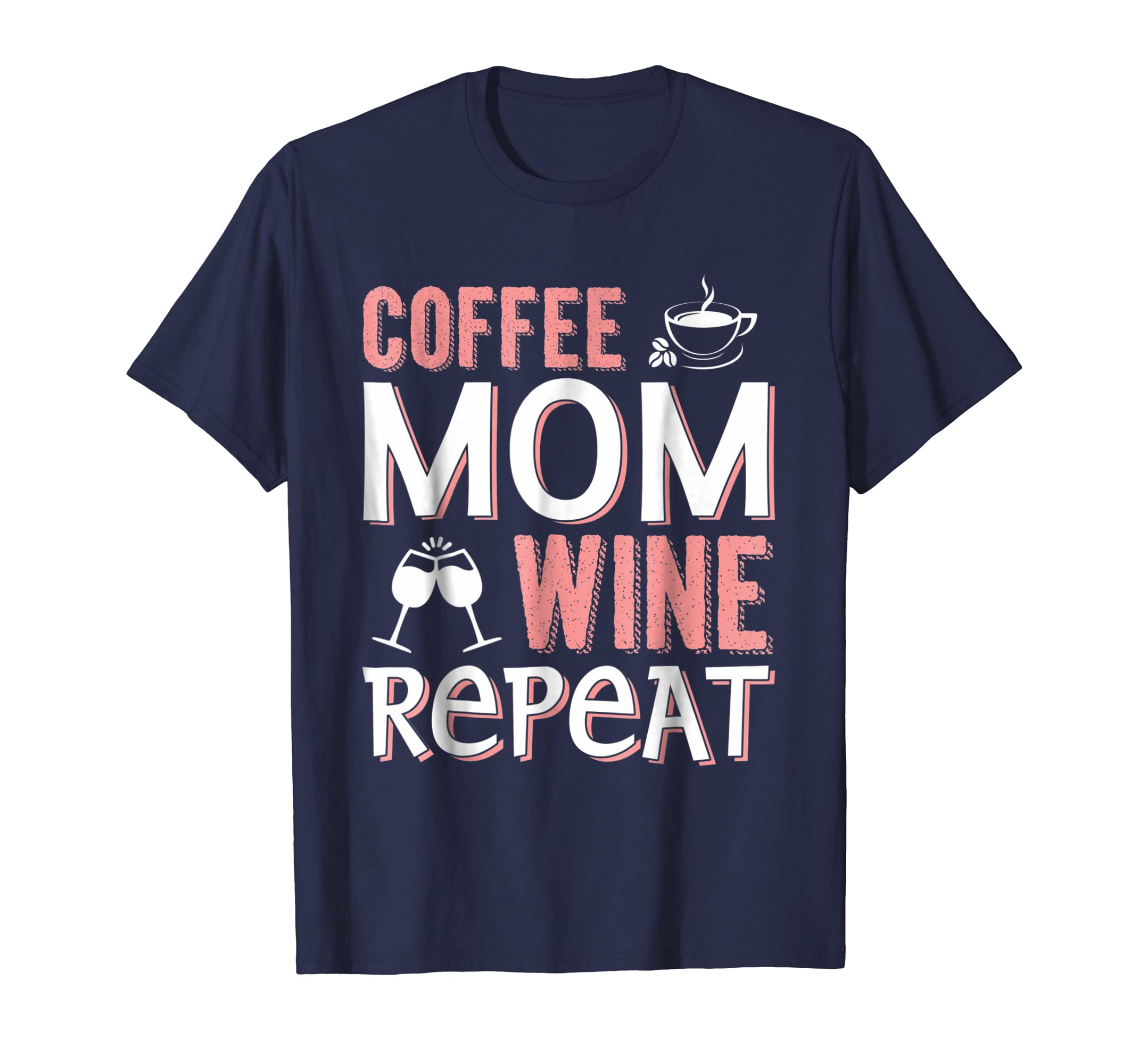 Coffee Mom Wine Repeat Mothers Day T-Shirt-alottee gift