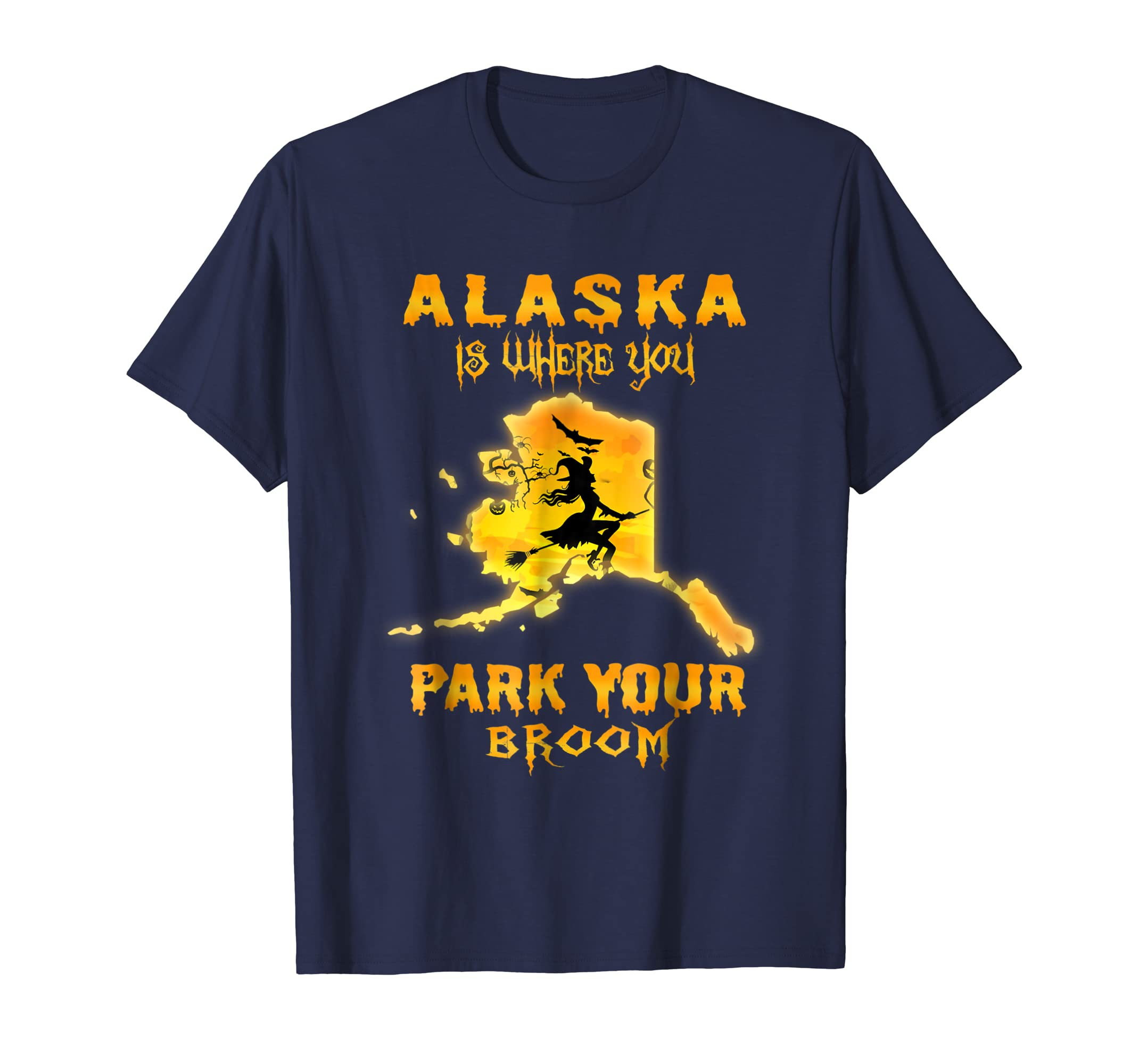 Alaska Is Where You Park You Broom Halloween Costume T Shirt-ln
