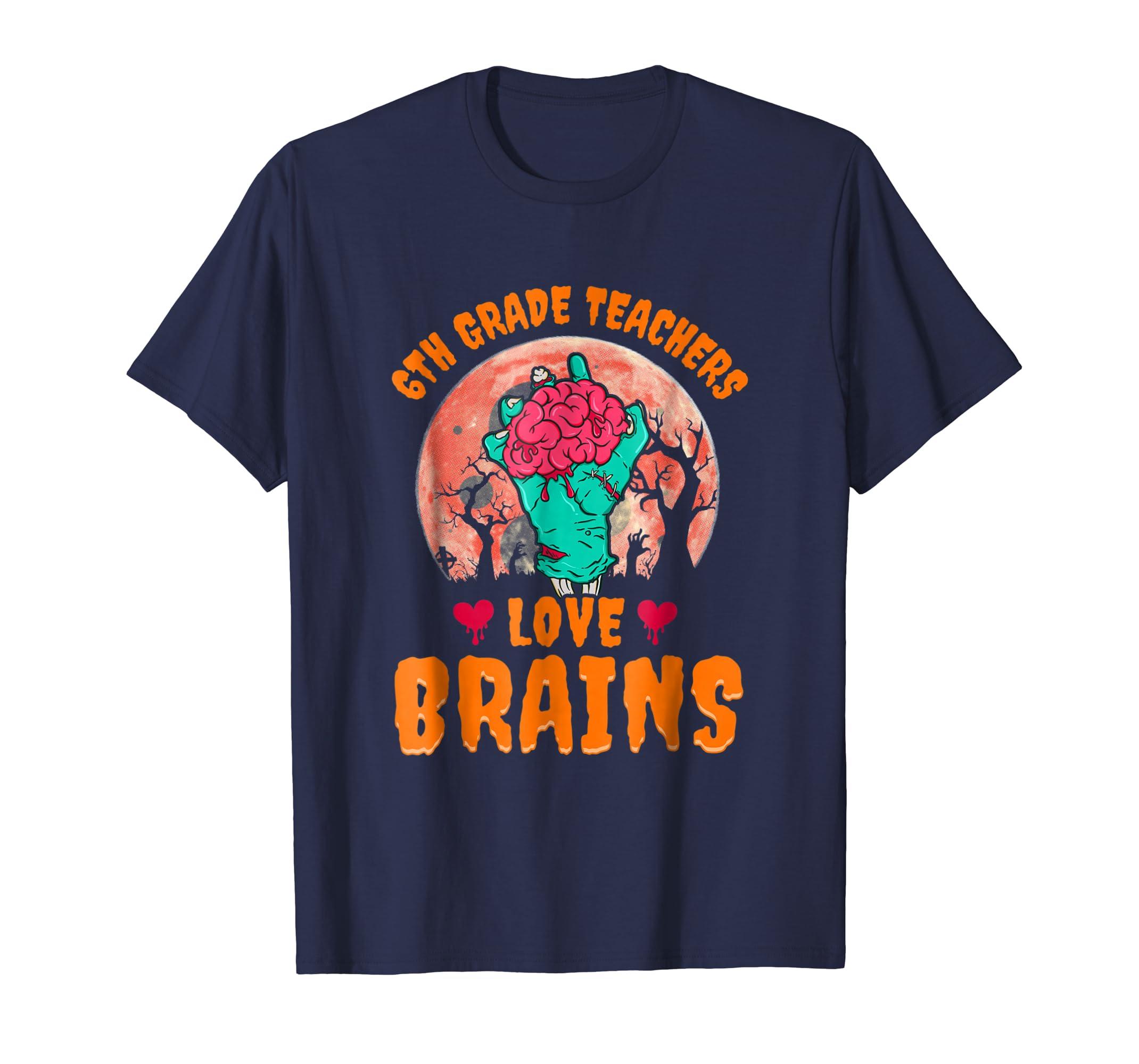 6th Grade Teachers Love Brains Shirt Kids Halloween Costume-ln