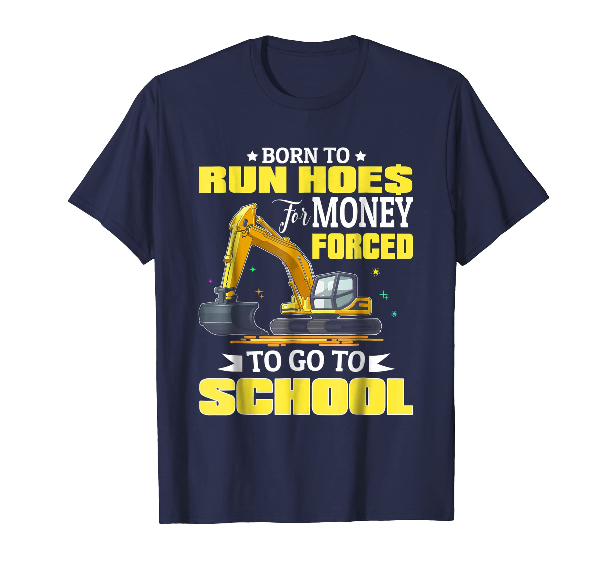 Born To Run Hoes For Money Forced To Go To School Shirt-SFL
