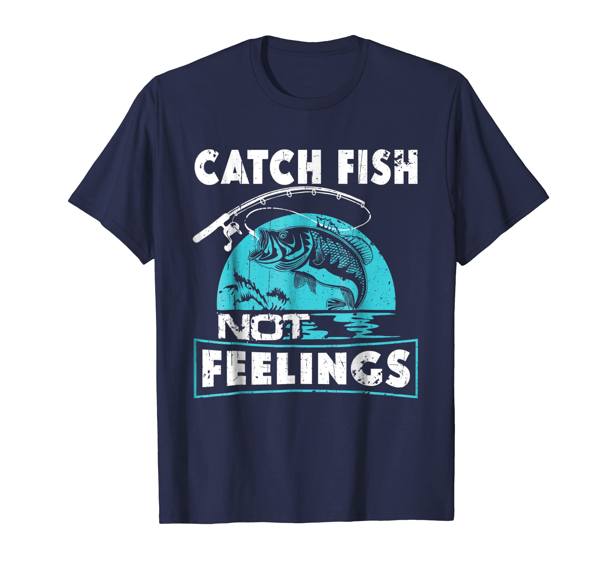 Catch Fish Not Feelings Funny Fishing Gifts T Shirt-ln