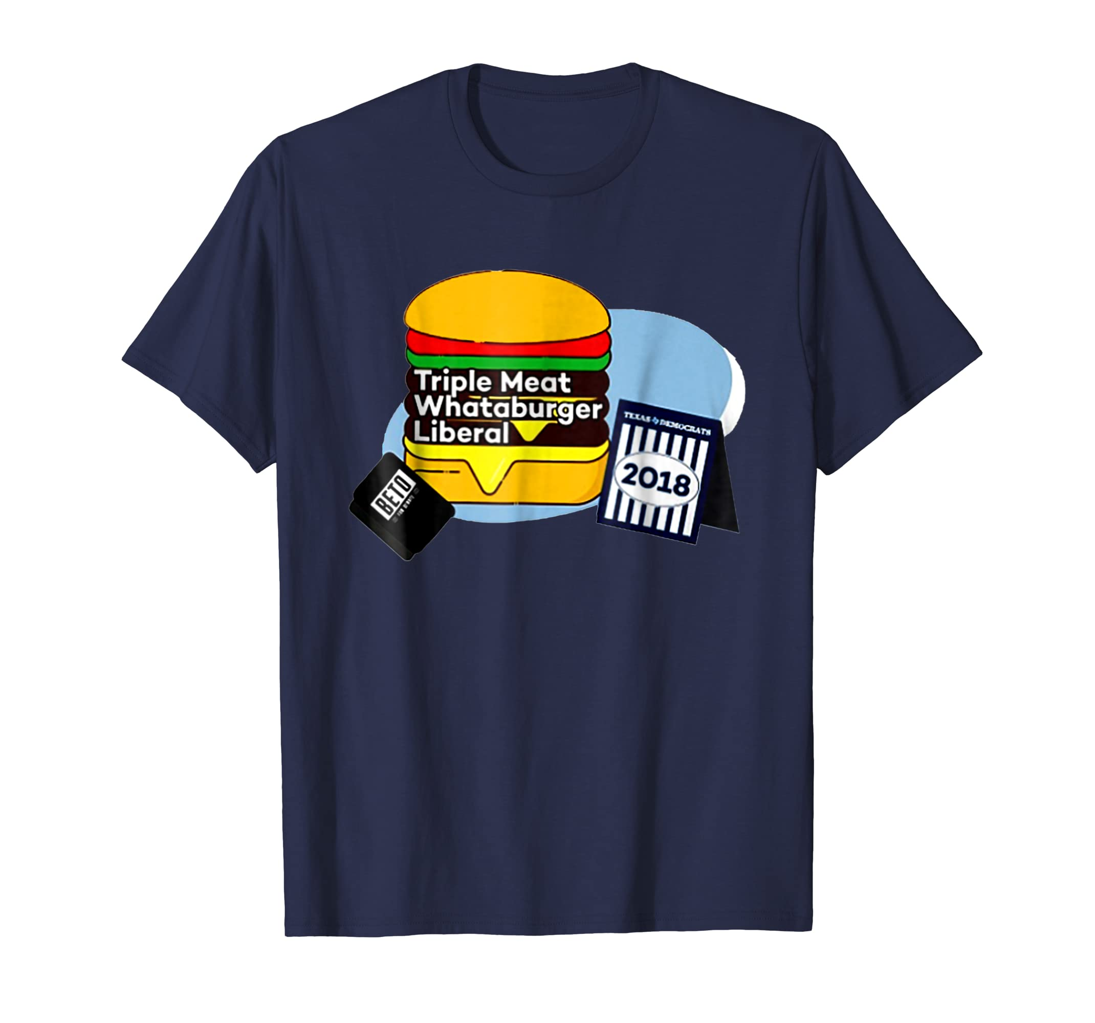 Triple meat whataburger liberal funny T Shirt Beto 2018-Protee