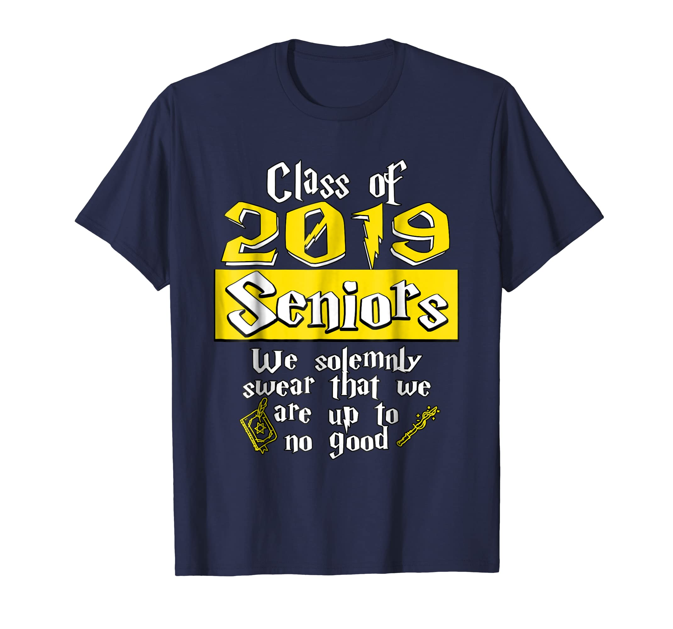 Class of 2019 Seniors solemnly swear up to no good T Shirt